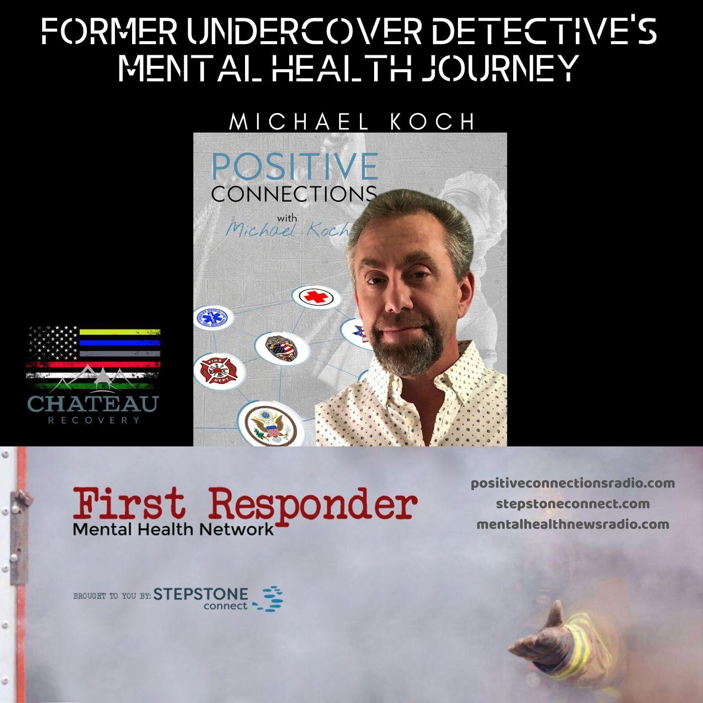 Mental Health News Radio - Former Undercover Detective's Mental Health Journey