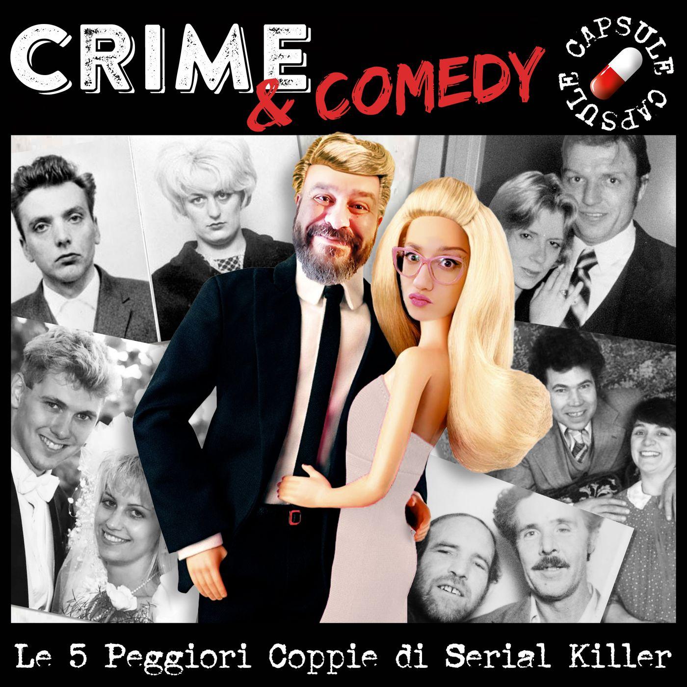 Le Cinque Peggiori Coppie di Serial Killer - C&C Capsule - 05