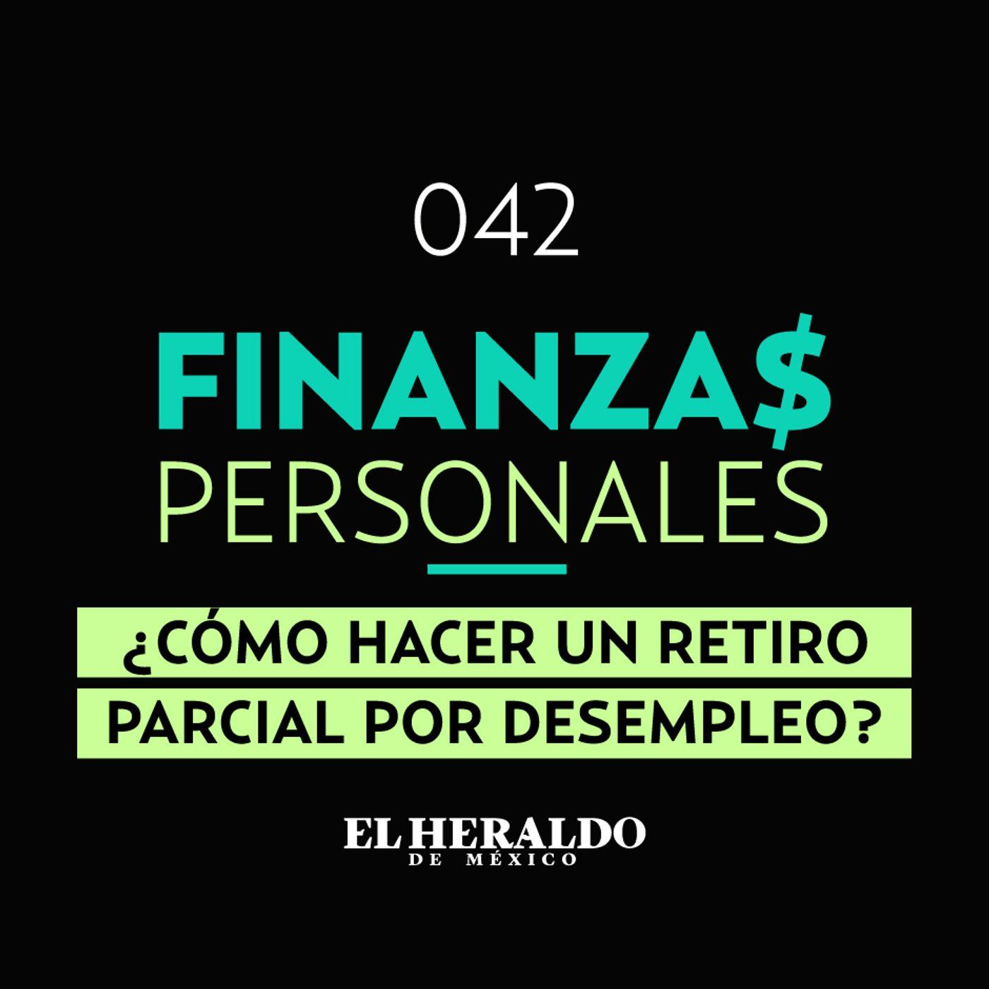 Afore y desempleo | Finanzas Personales: ¿cómo retirar el dinero que has cotizado?
