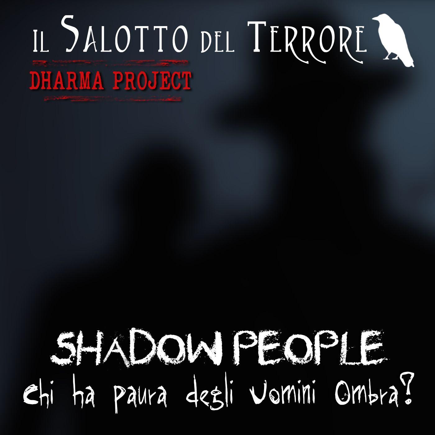 [Case #5]: Shadow People - Chi ha paura degli uomini ombra?
