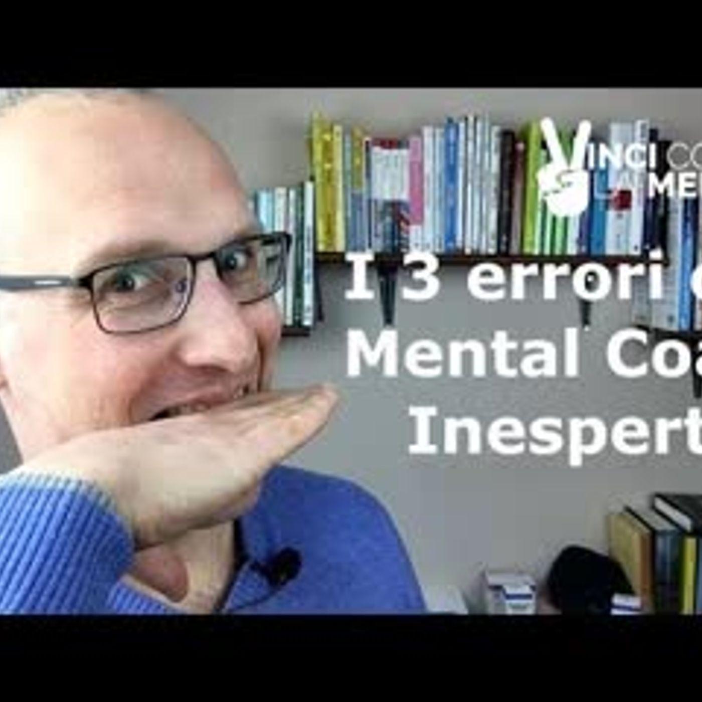 I 3 errori che fanno i mental coach inesperti - Perle di Coaching