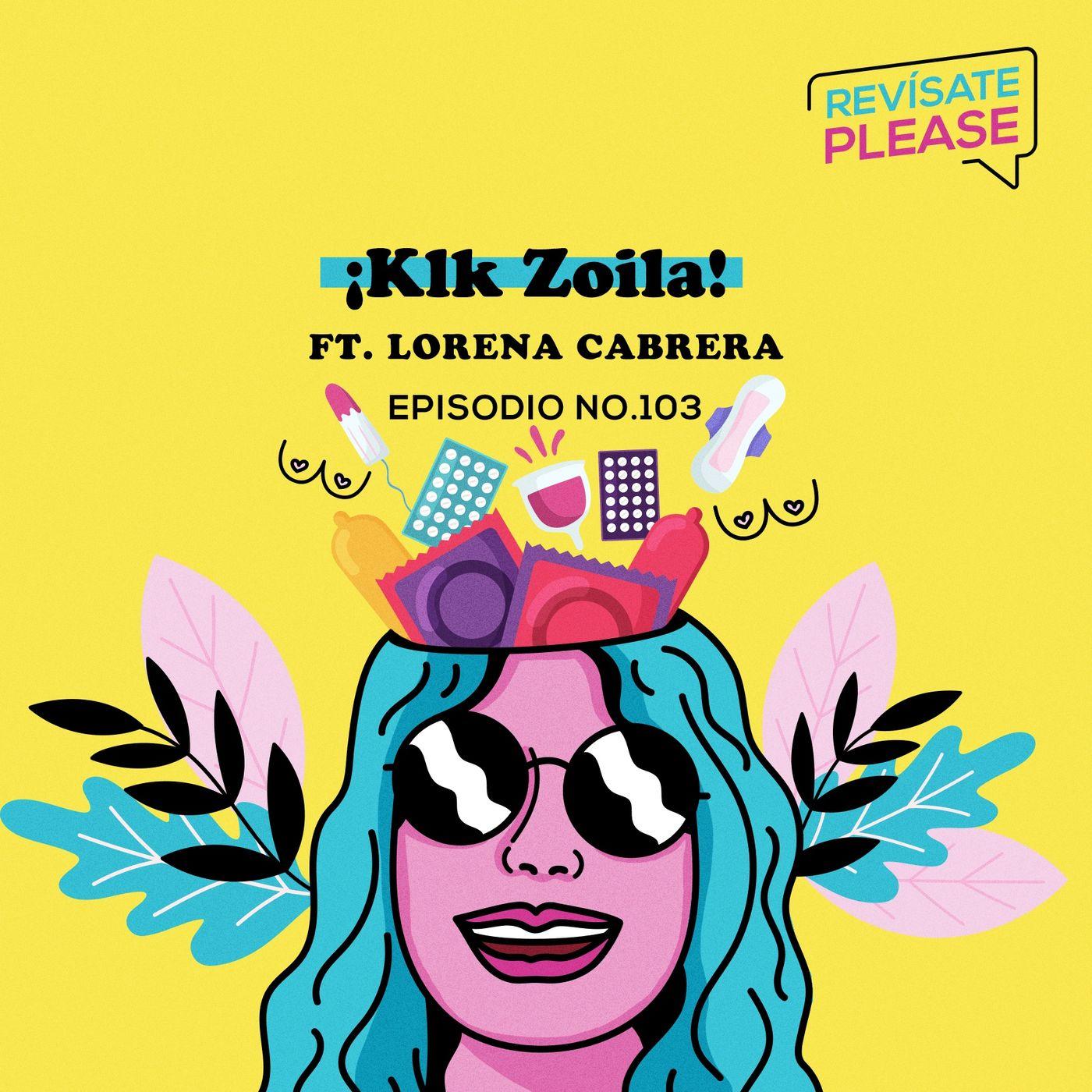 103.¡Klk Zoila! Ft. Lorena Cabrera