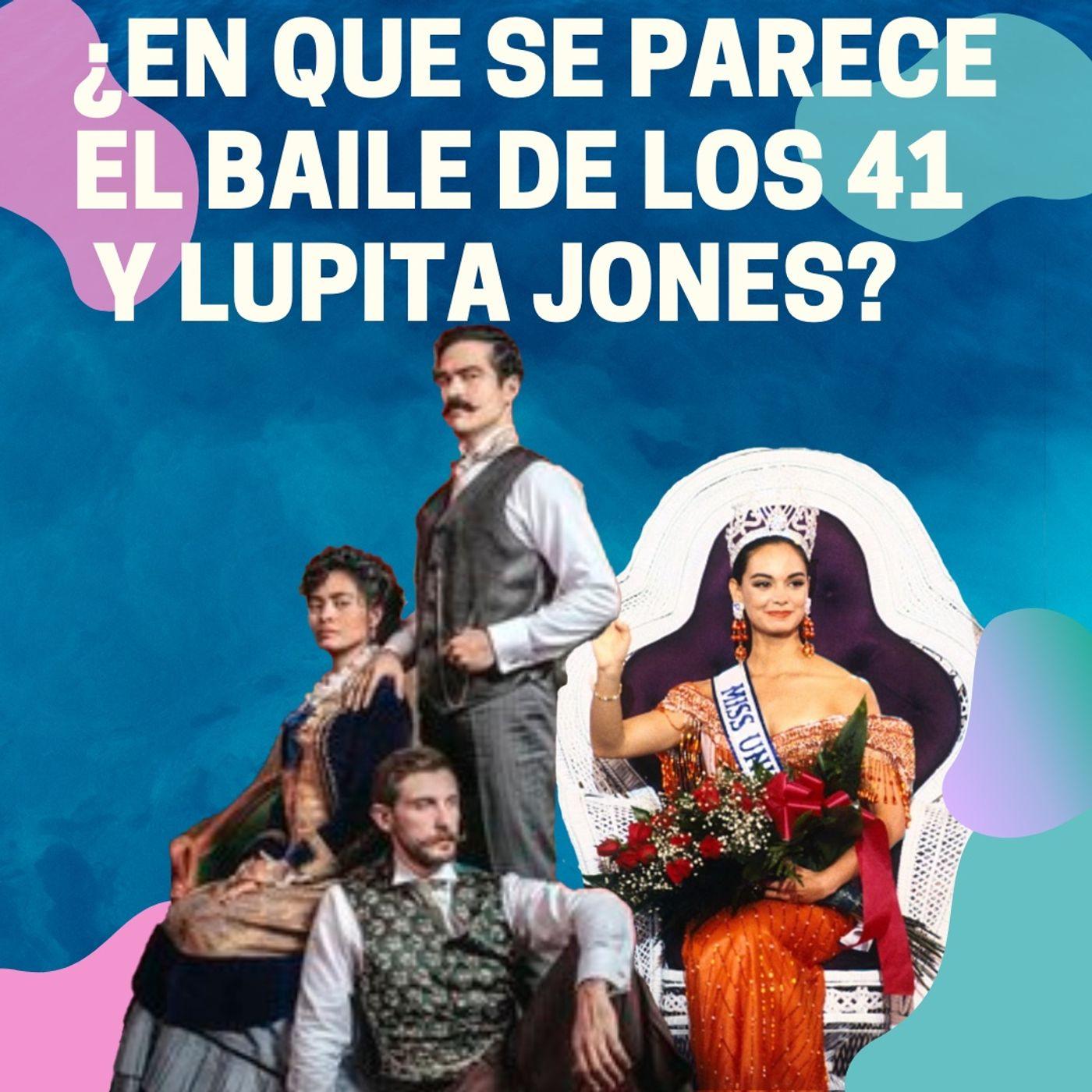 28. ¿En que se parece la película de El baile de los 41 y Lupita Jones?