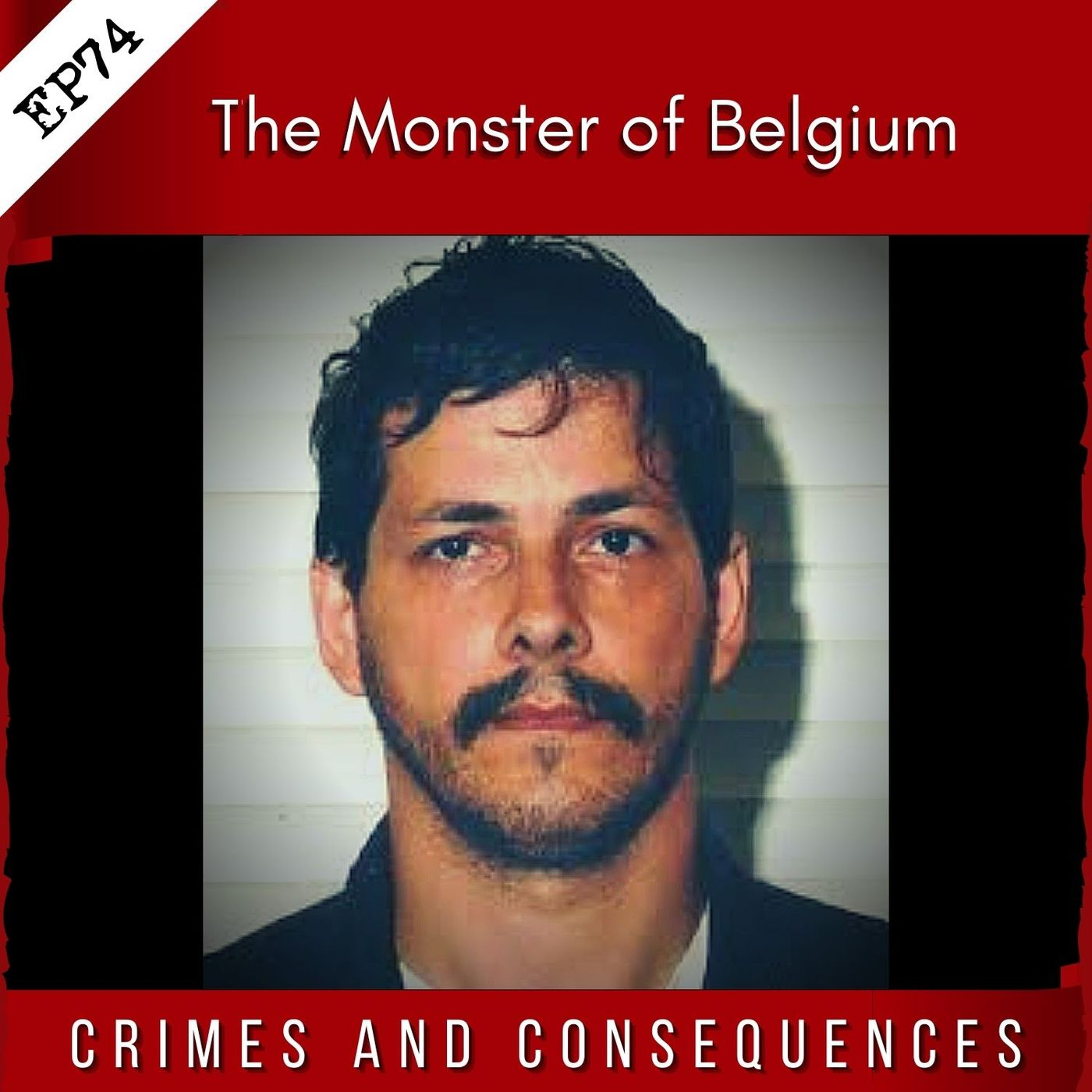 EP74: The Monster of Belgium