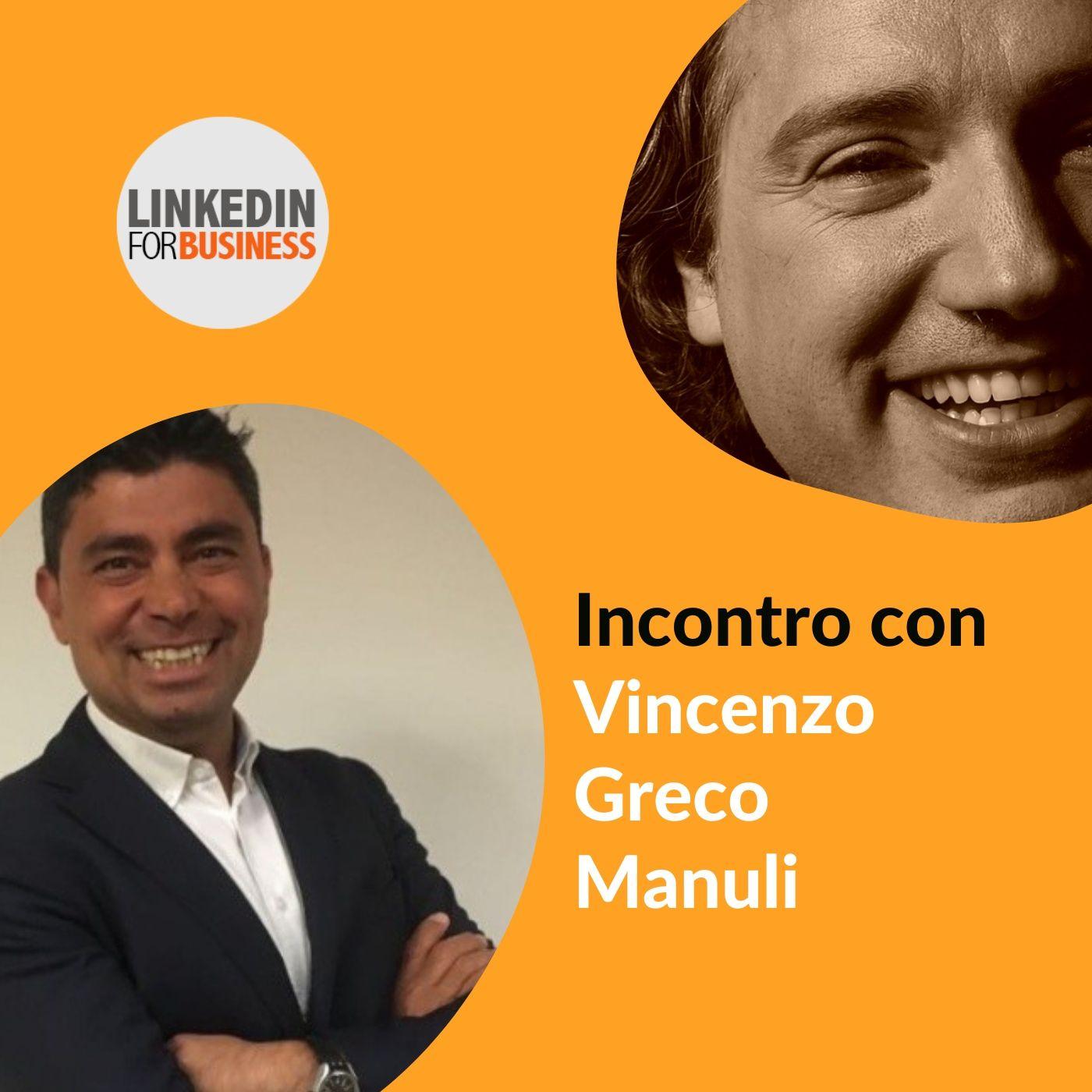 141 - LinkedInForBusiness incontra Vincenzo Greco Manuli