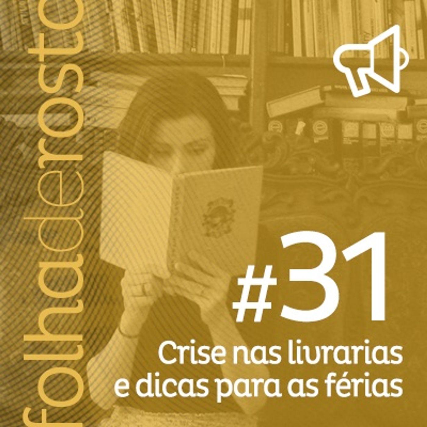 #31 - Crise nas Livrarias e Indicações para as Férias