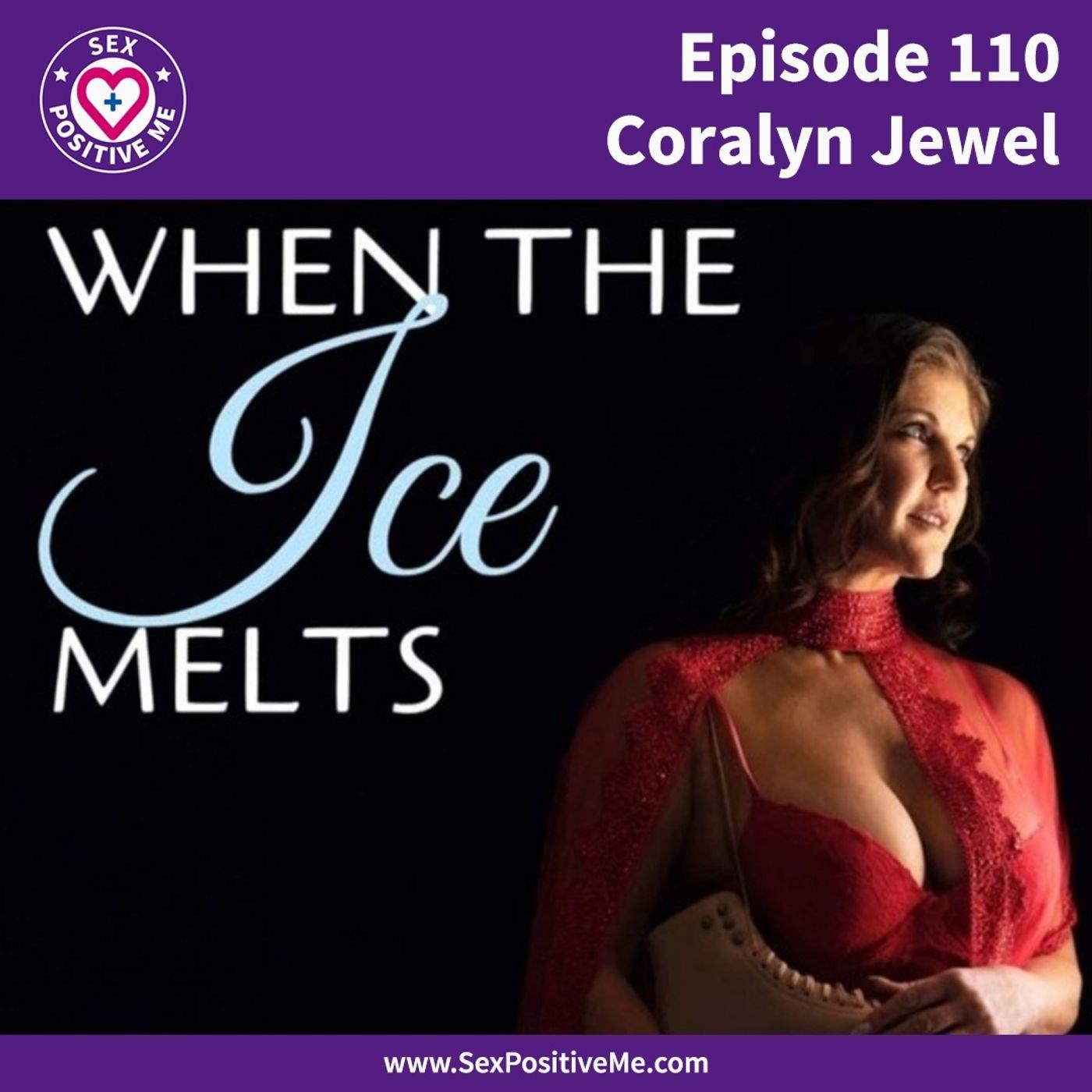 Sex Positive Me - E110: Coralyn Jewel