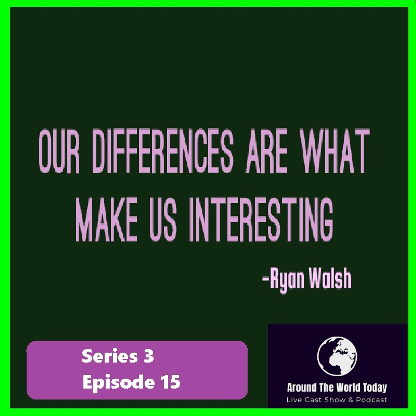 Around the world today Series 3 Episode 15 - differences that sometimes make us grate