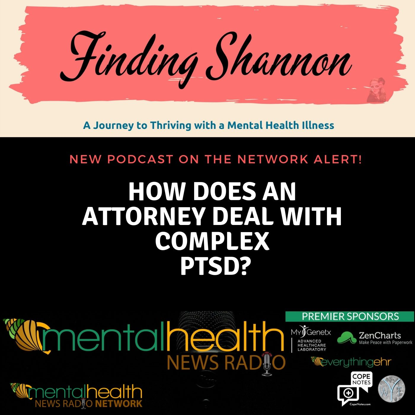 Mental Health News Radio - Finding Shannon - How Does an Attorney Deal with Complex PTSD?