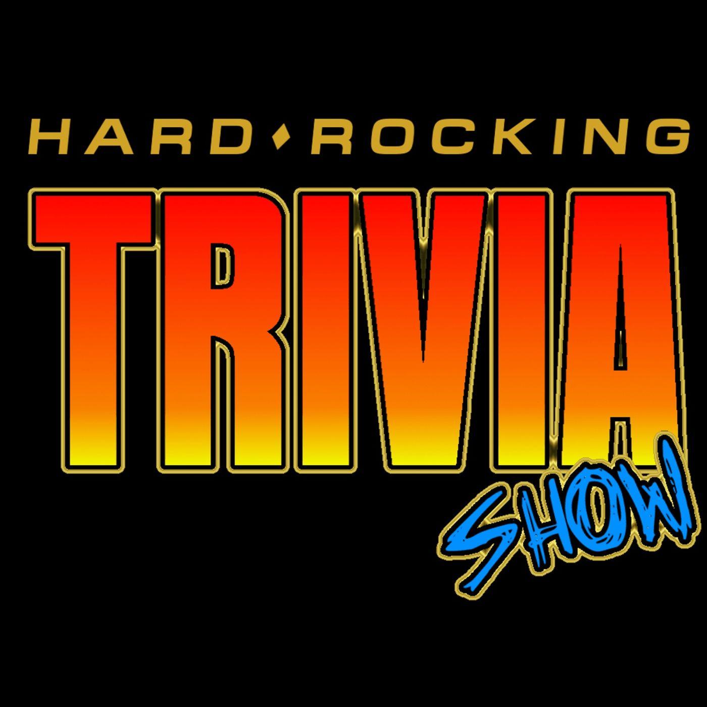 Hard Rocking Trivia Show #191