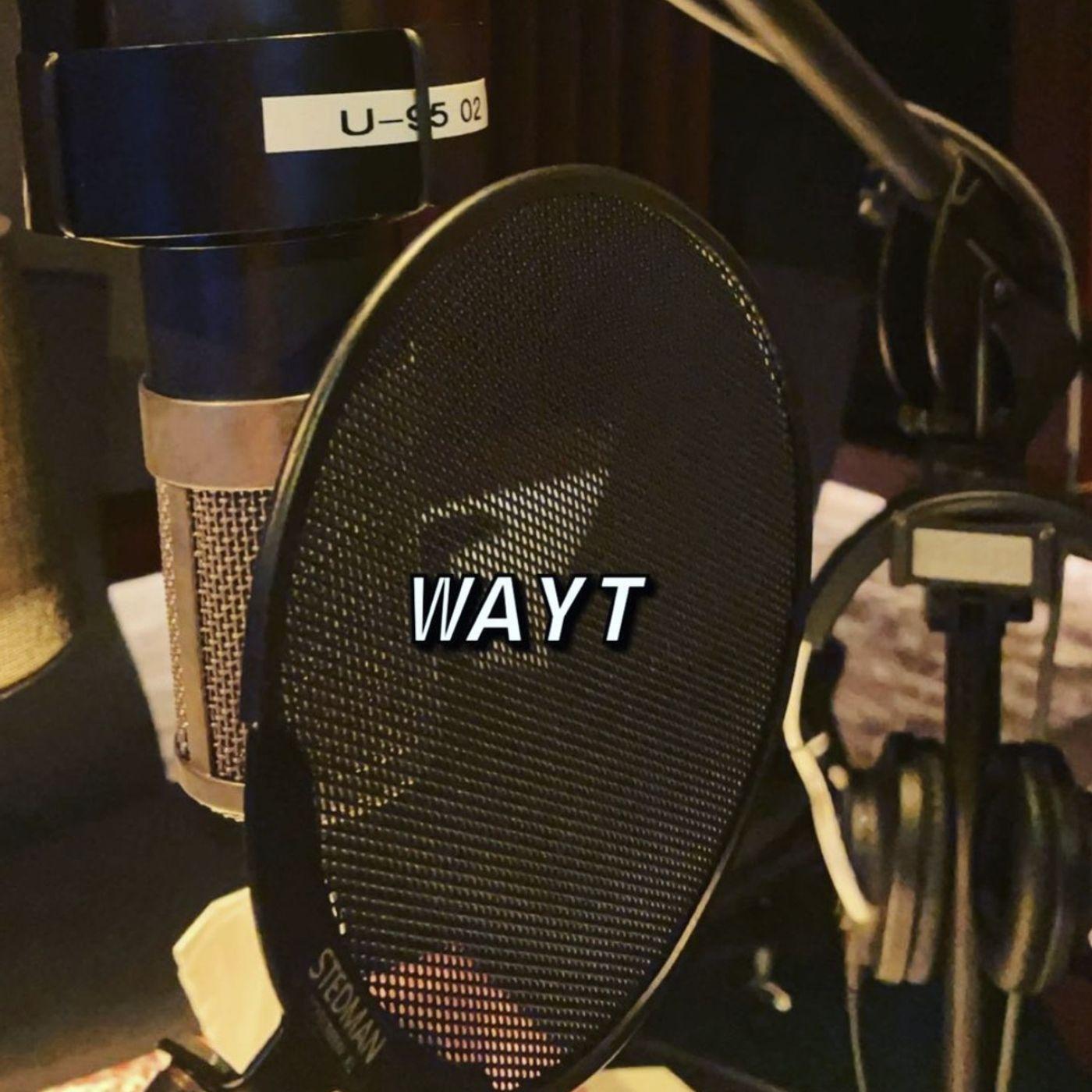 WAYT EP. 149
