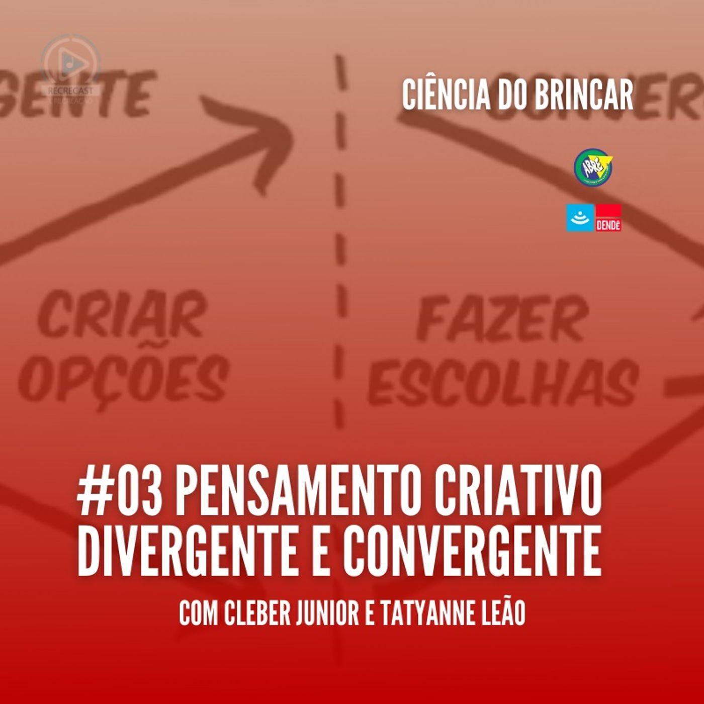 Pensamento criativo divergente e convergente