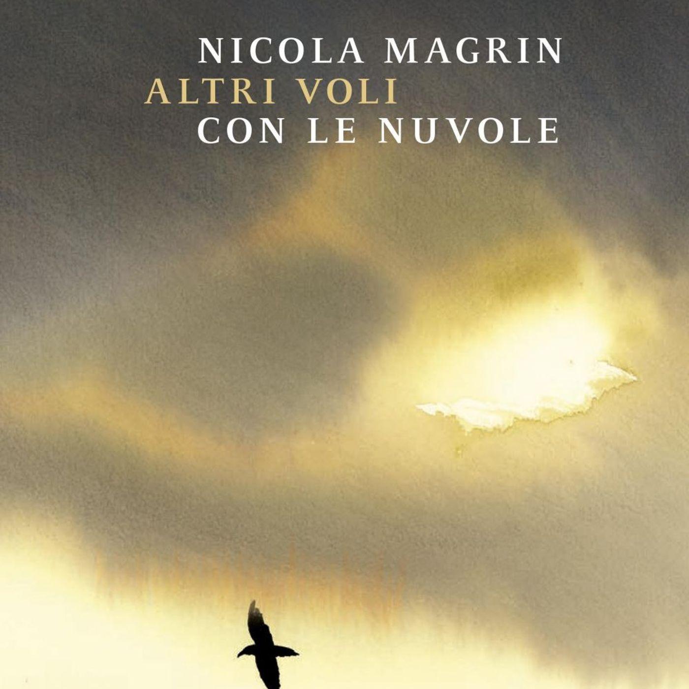"""Nicola Magrin """"Altri voli con le nuvole"""""""