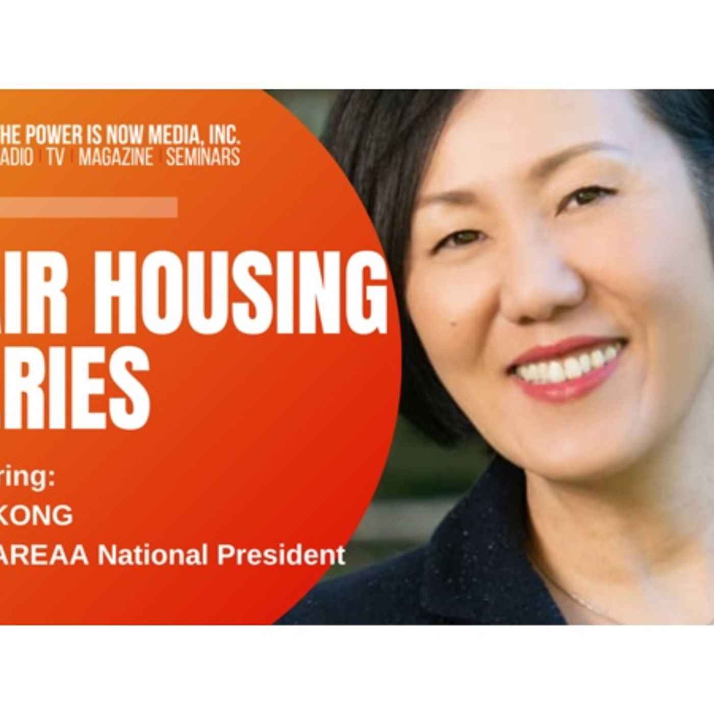 The Power Is Now Media Fair Housing Series 2021: Amy Kong