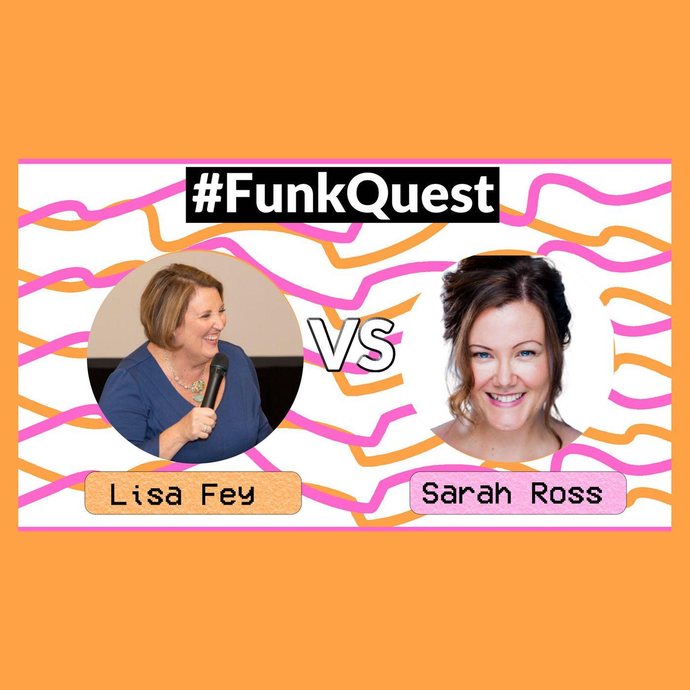 FunkQuest - Season 3 - Episode 2 - Lisa Fey v Sarah Ross