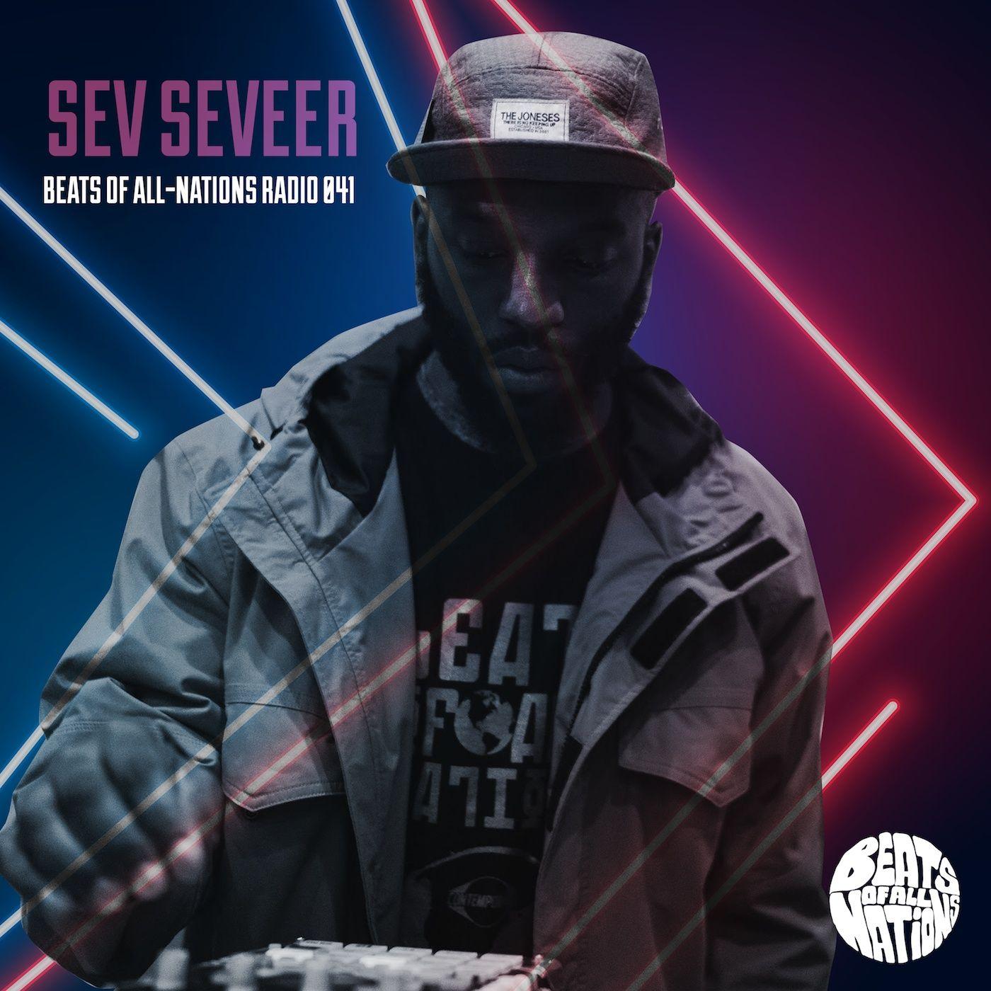 Sev Seveer | Beats of All-Nations Radio 041