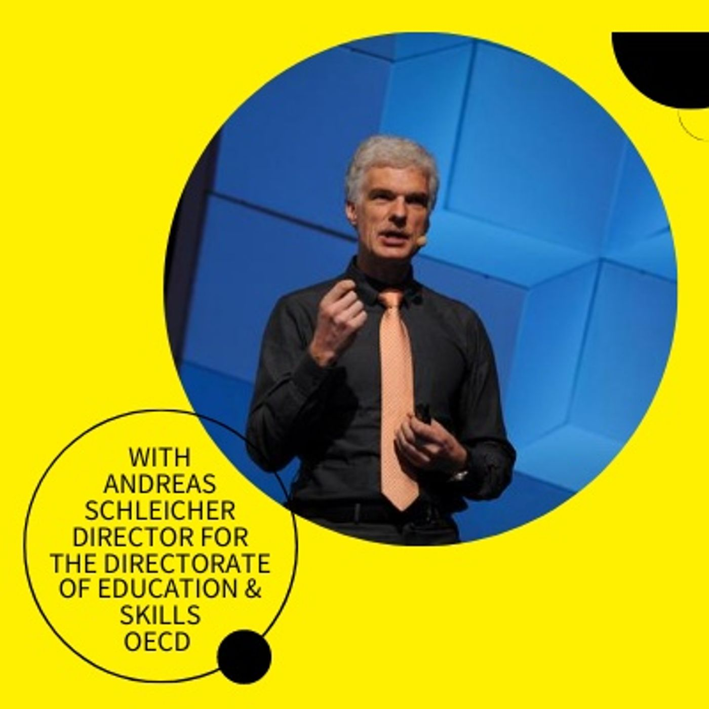 #2, Andreas Schleicher: Will COVID-19 Accelerate or Squash Efforts to Make Education More Than Just Tests?