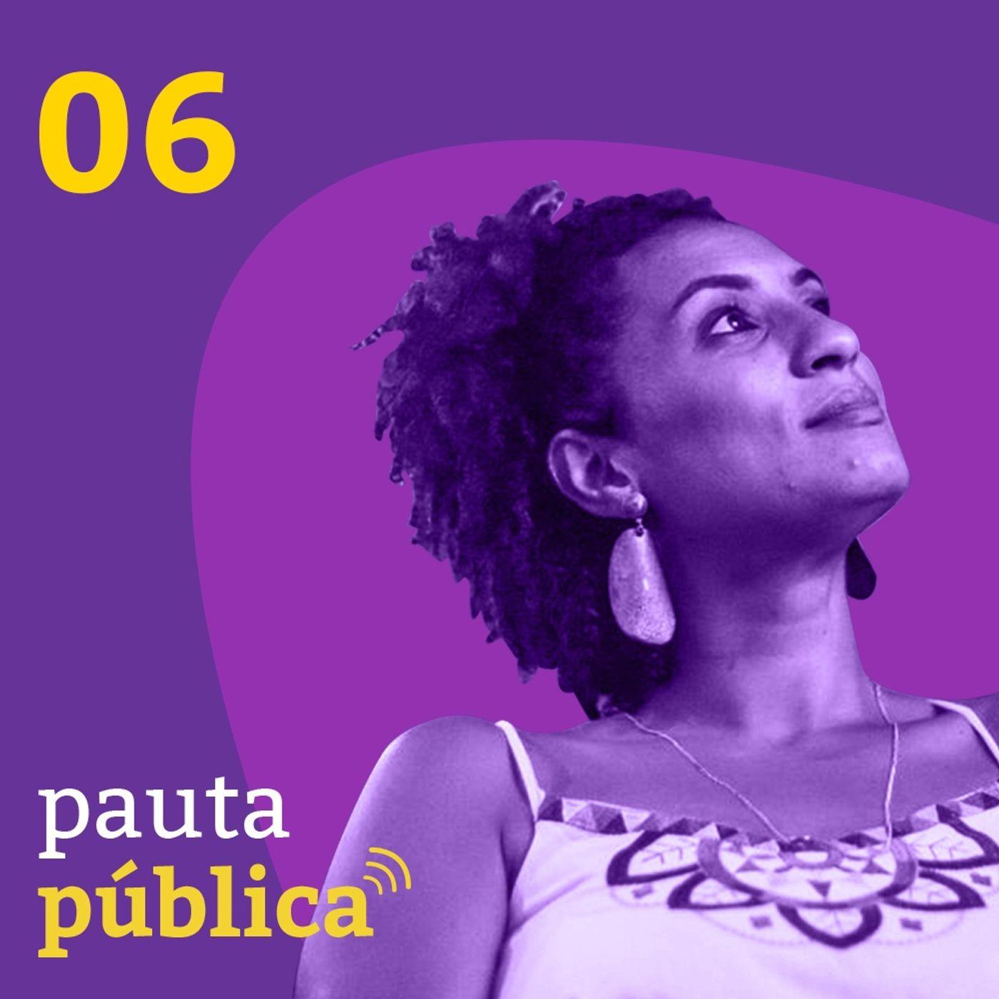 06 | Mil dias sem Marielle, como o jornalismo mudou o rumo do caso - com Vera Araújo