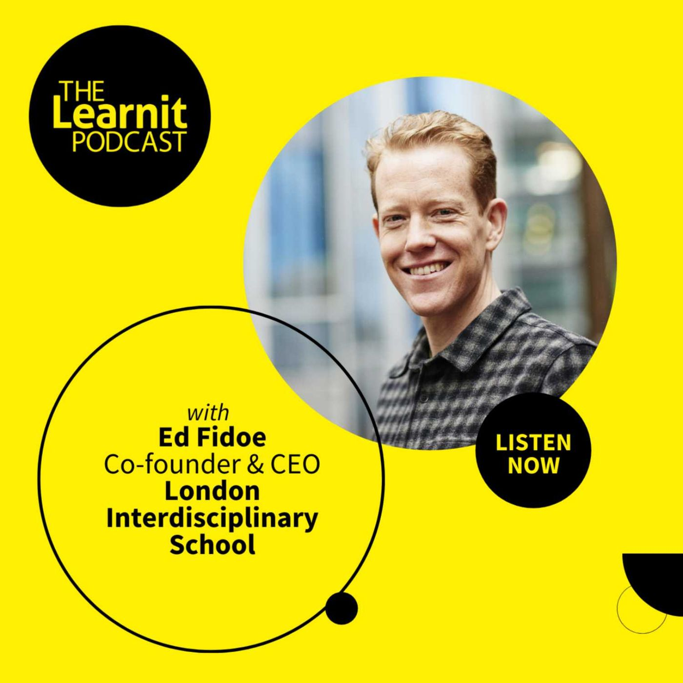 #28, Ed Fidoe, Co-founder & CEO, London Interdisciplinary School: Teaching the Skills Employers Want