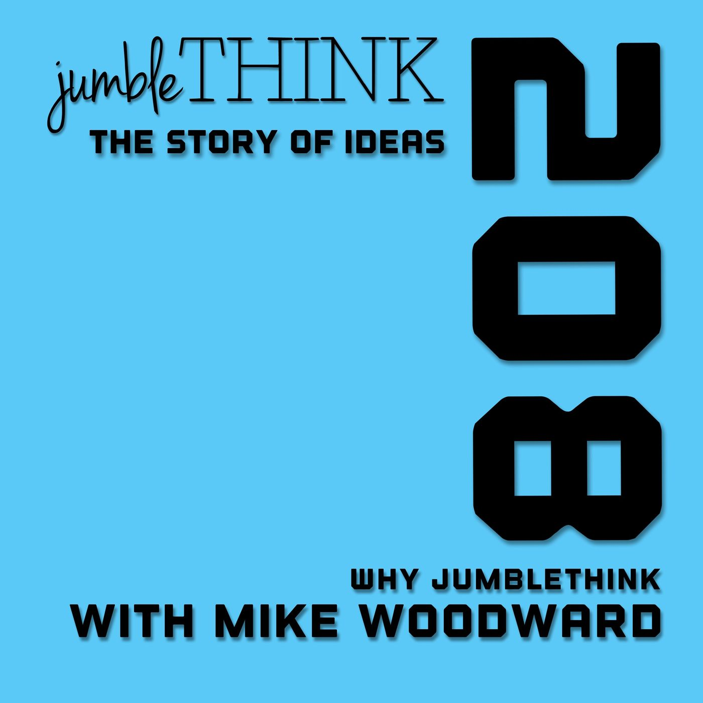 Why jumbleThink with Michael Woodward