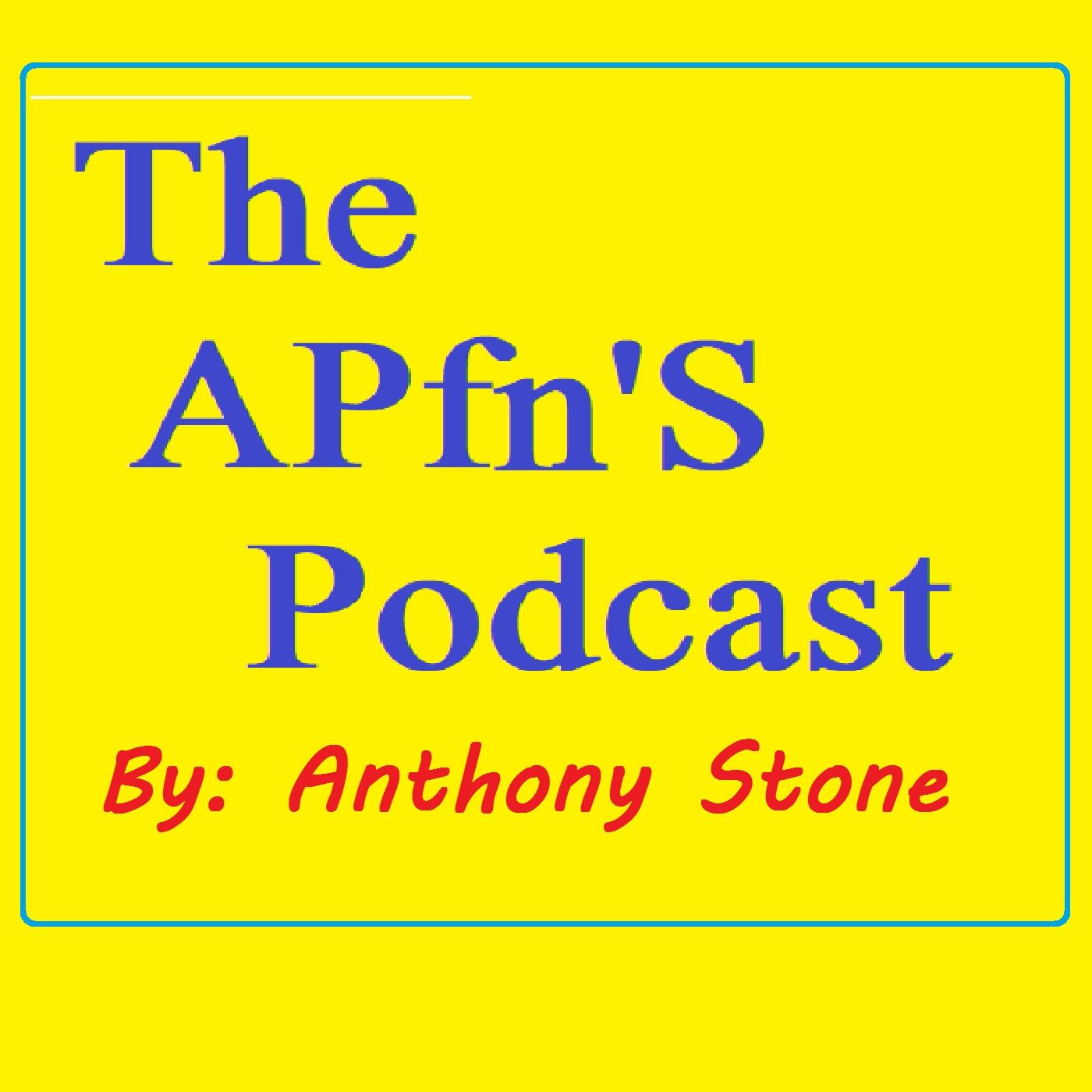 The APfnS Podcast By Anthony Stone