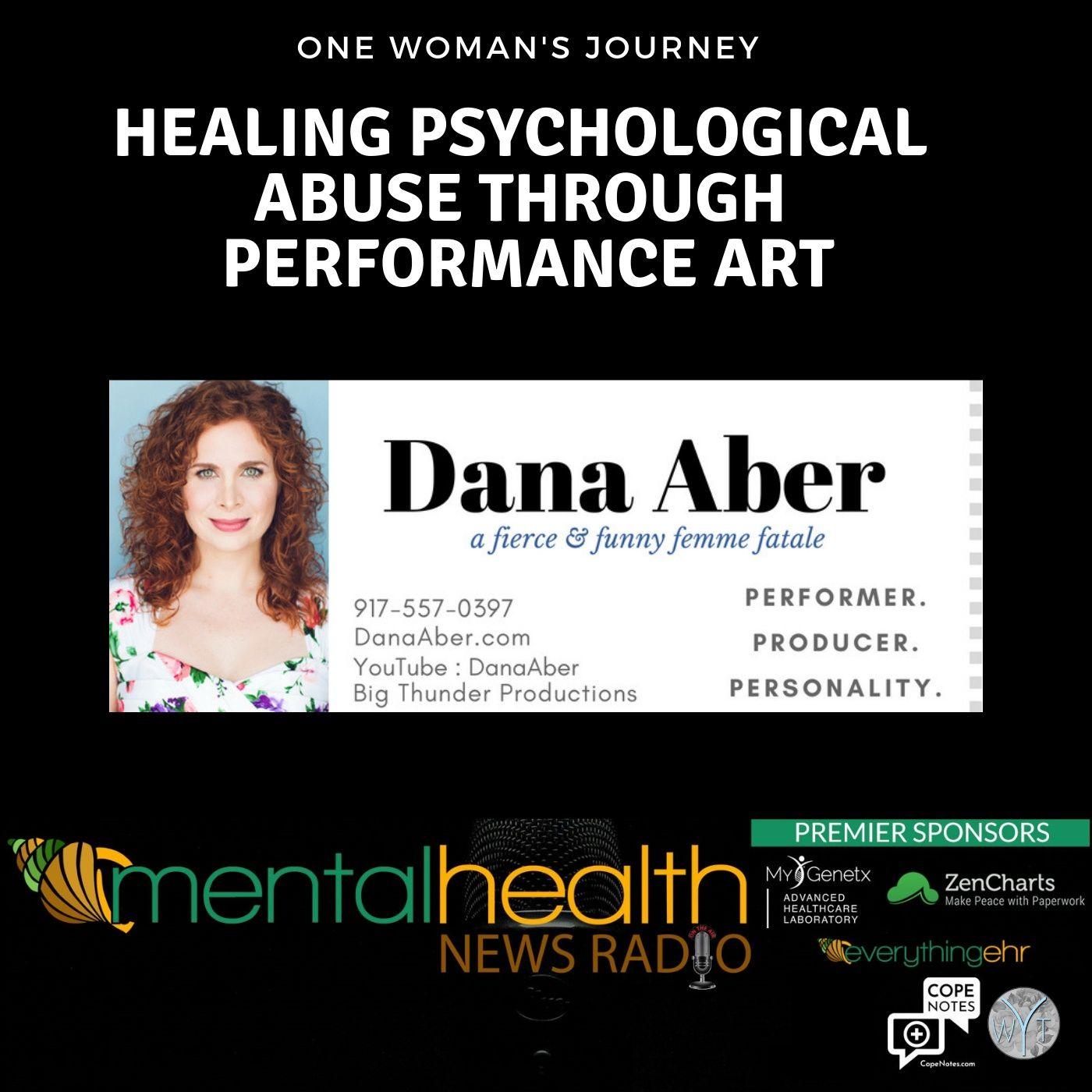 Mental Health News Radio - One Woman's Journey: Healing Psychological Abuse Through Performance Art