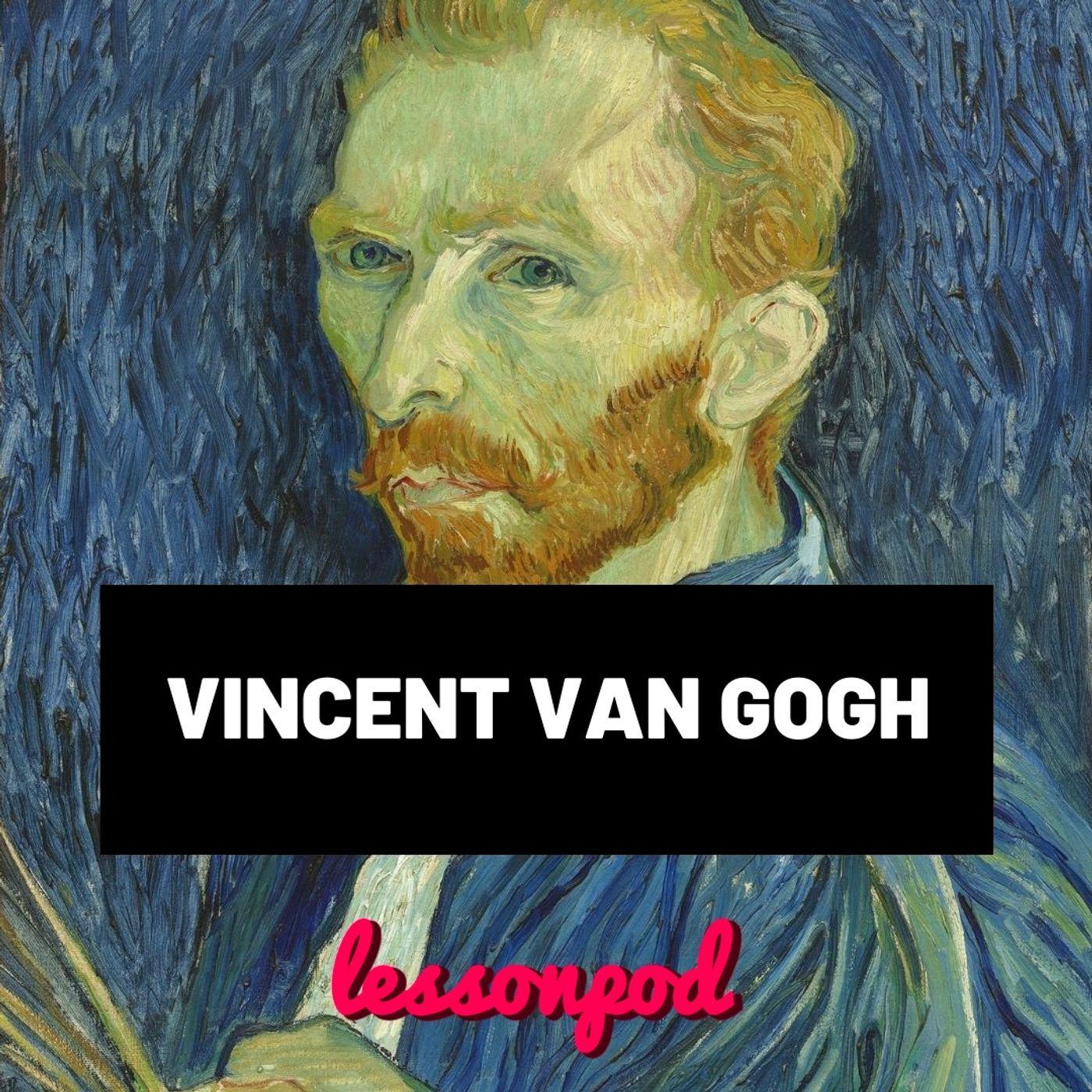 La tormentata vita di Vincent Van Gogh in 13 minuti
