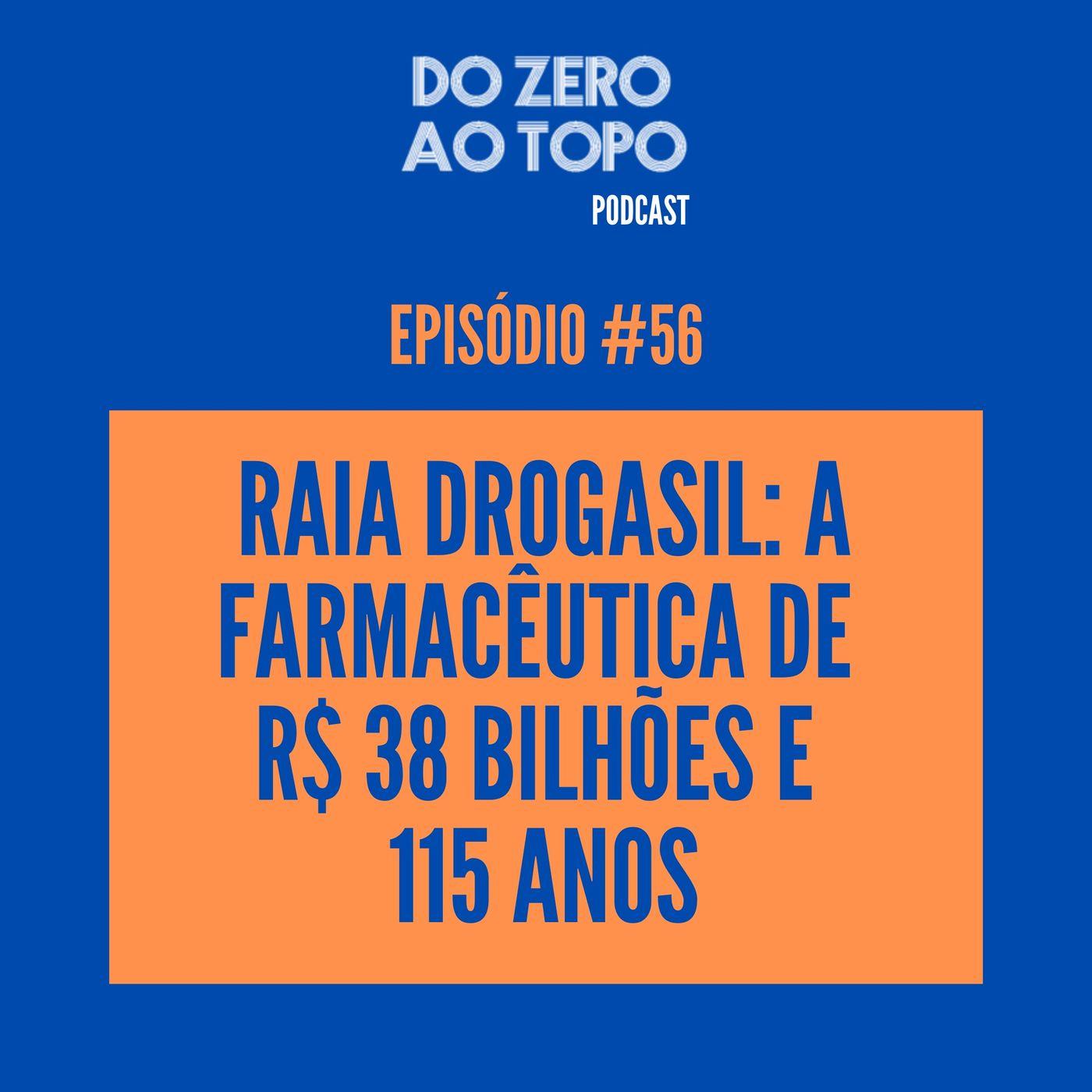 #56 - Raia Drogasil: a farmacêutica R$ 38 bilhões e 115 anos