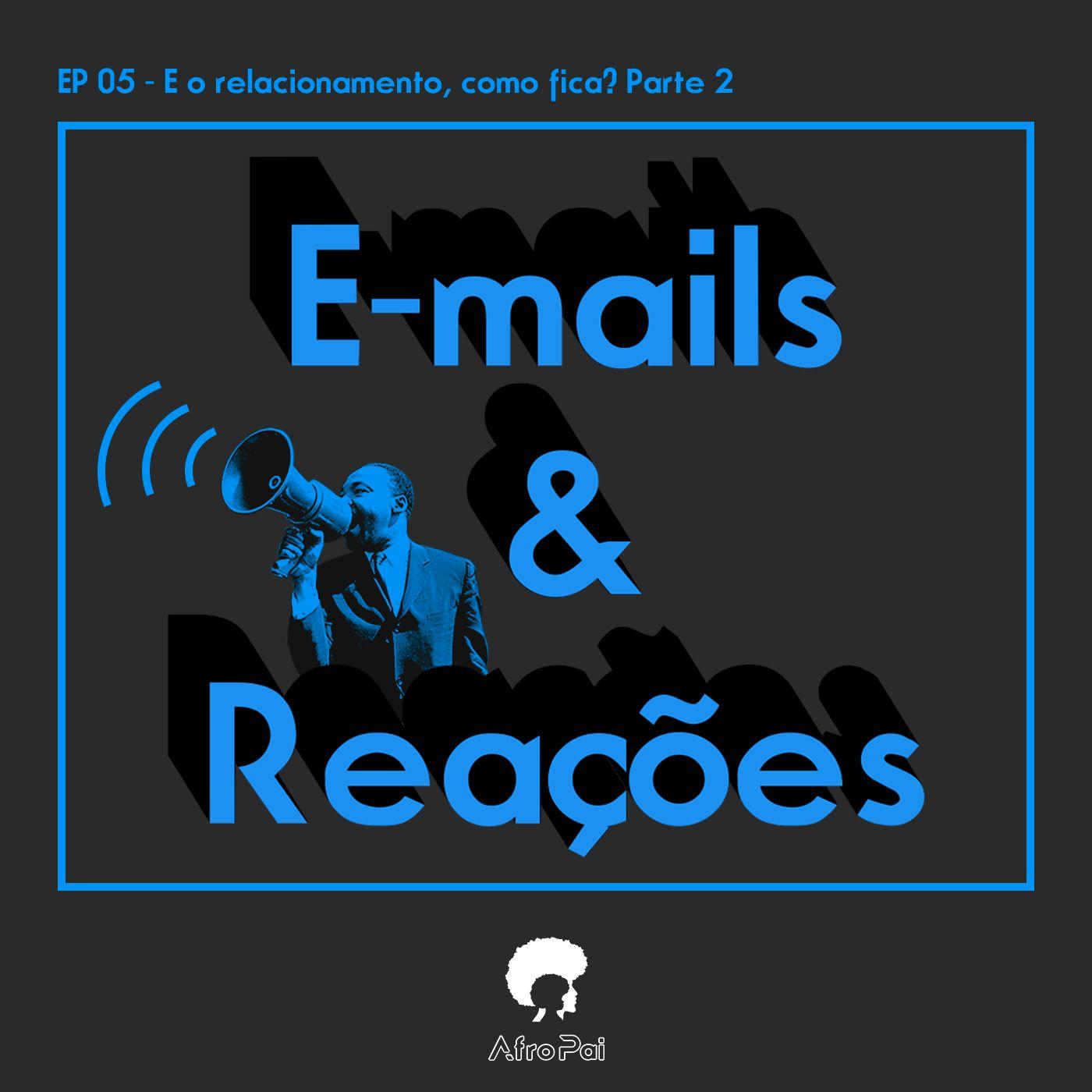 E-mails e Reações T01E05