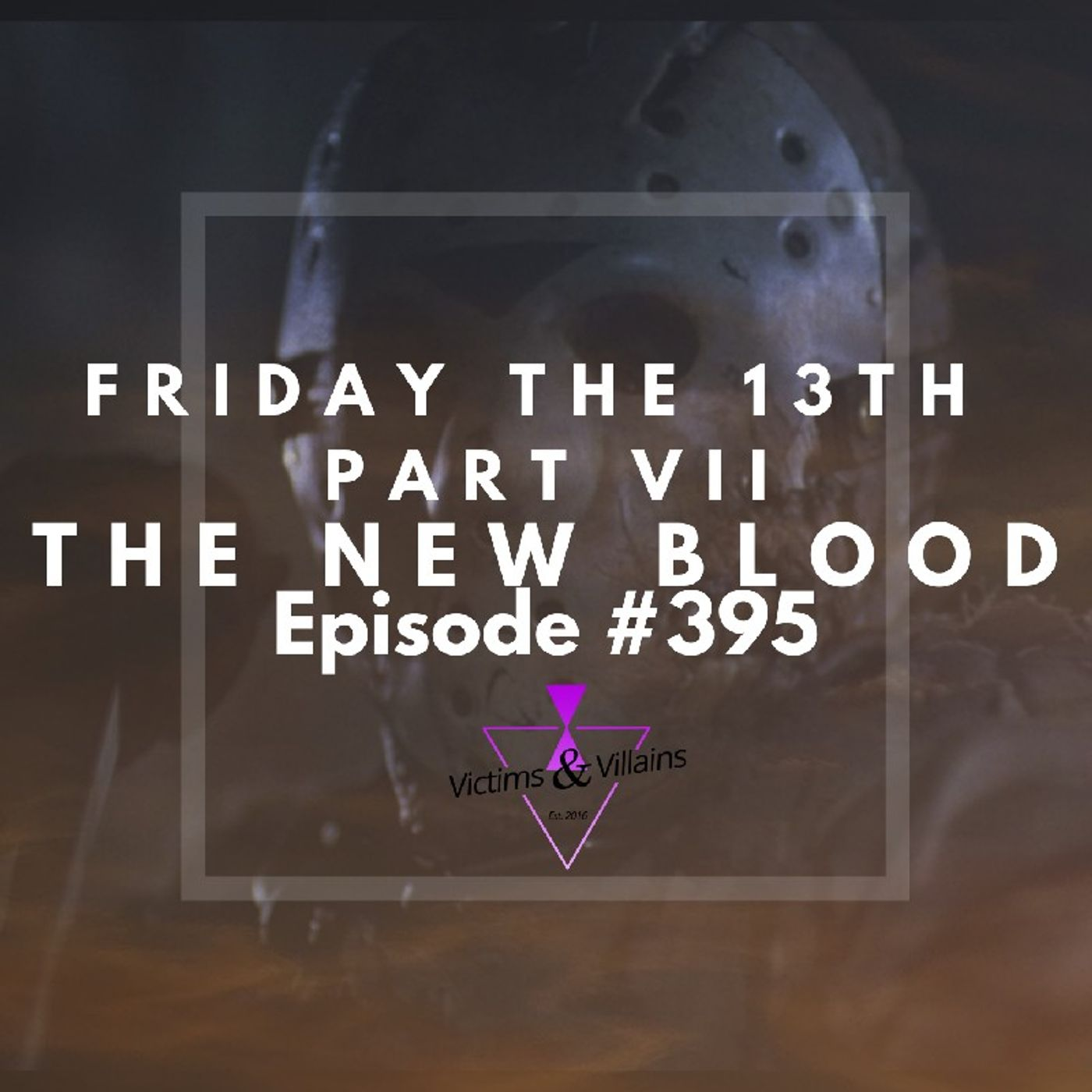 #395   Friday the 13th Part VII: The New Blood (1988)