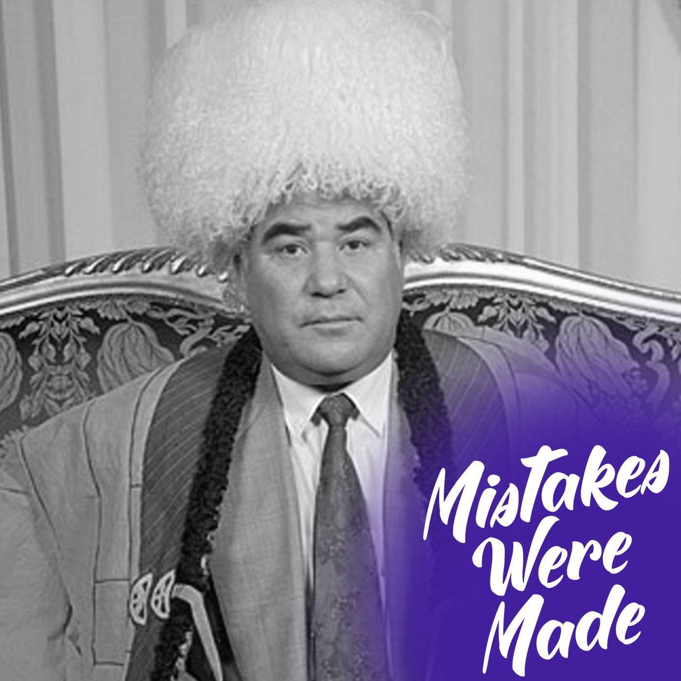 Episode 22 - Saparmurat Niyazov: The Turkmenistan Dictator