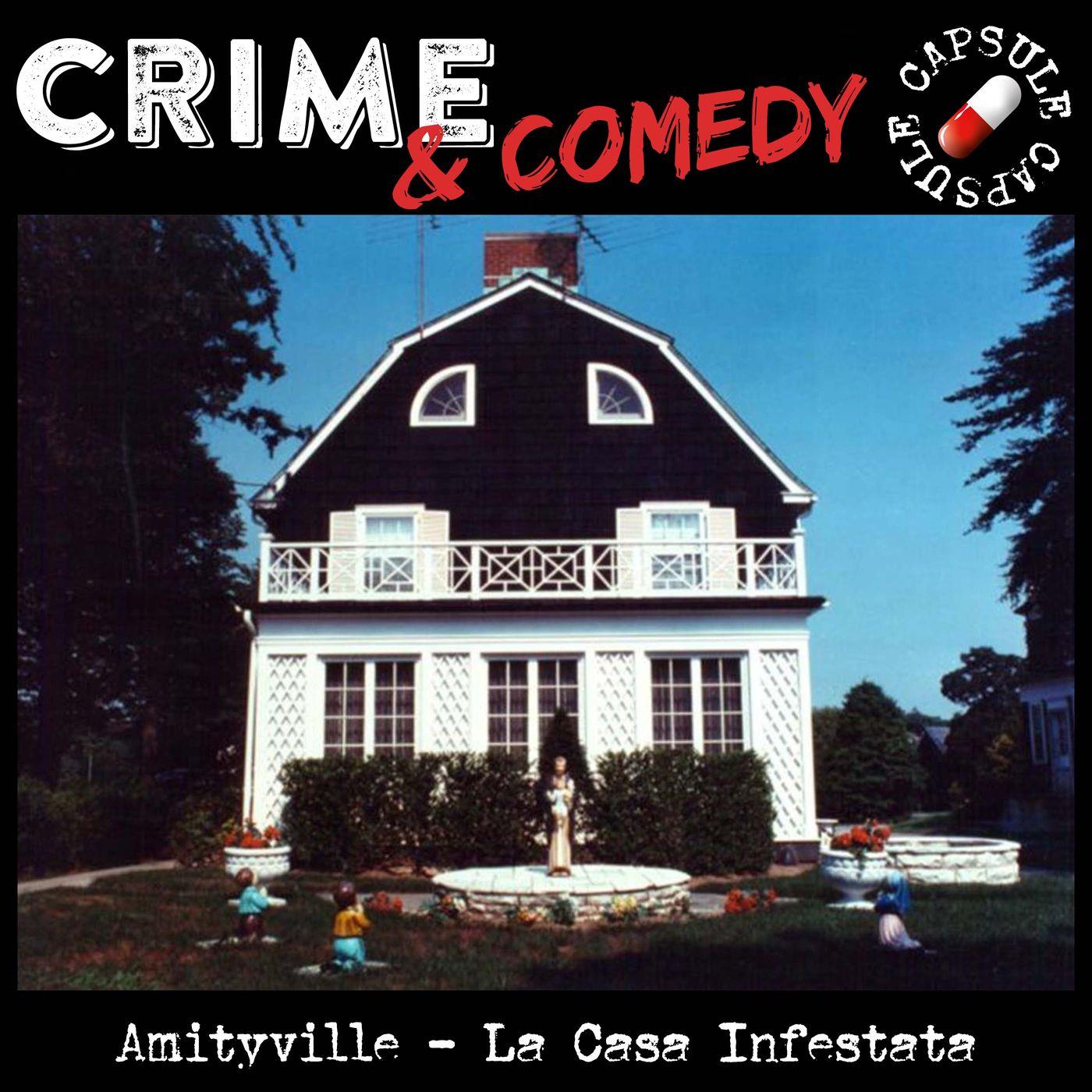 Amityville - La Casa Infestata al 112 di Ocean Avenue - C&C Capsule - 10