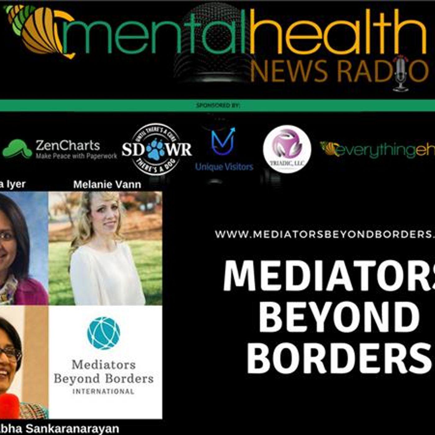 Mental Health News Radio - Mediators Beyond Borders: President and CEO Prabha Sankaranarayan