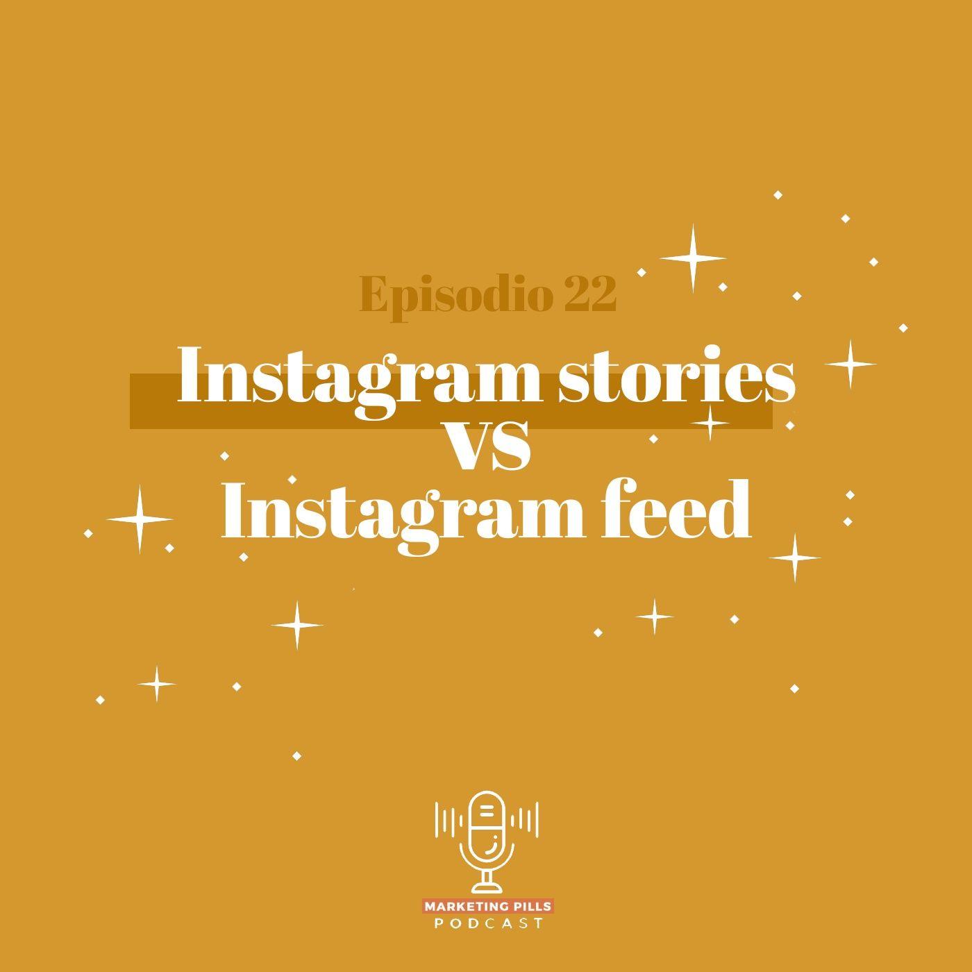 ⚡Episodio 22 - Instagram Stories vs Instagram Feed
