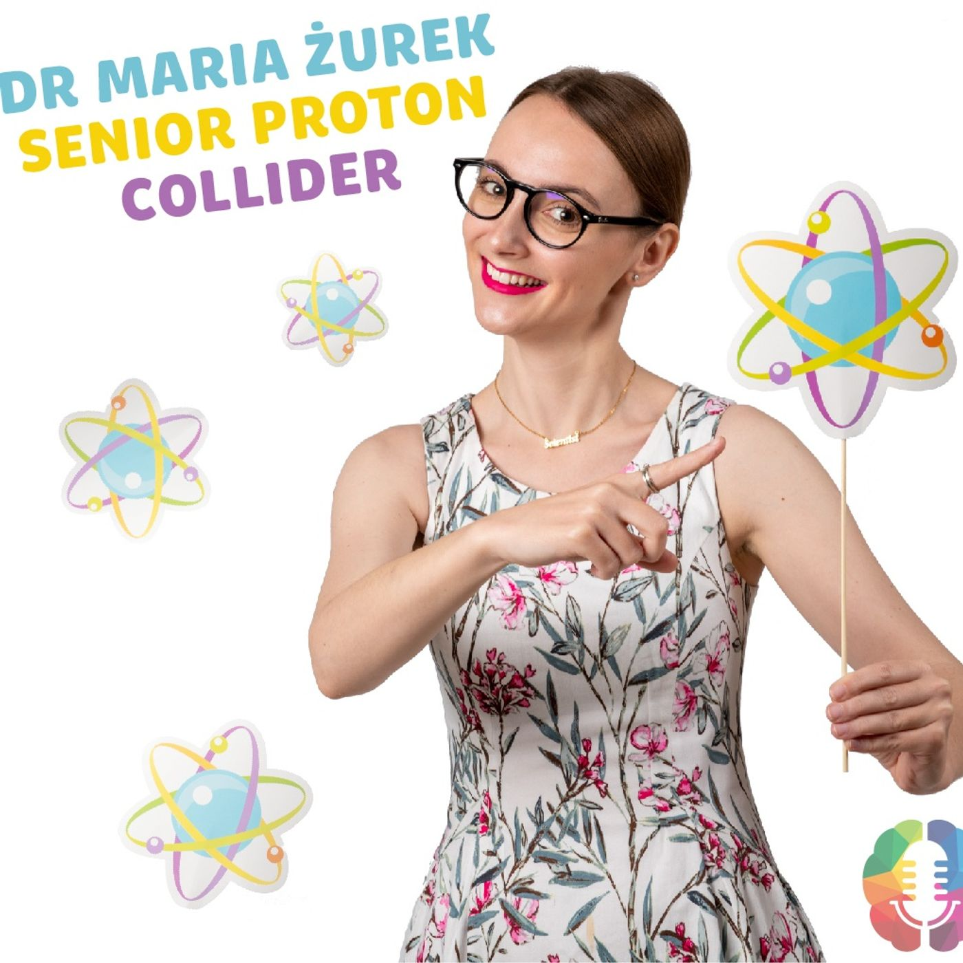 #39 Co się dzieje we wnętrzu protonu i dlaczego tak wiele? Podcast o zderzaniu cząstek w praktyce   dr Maria Żurek
