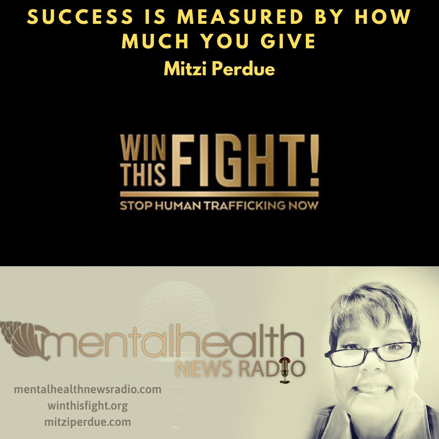 Mental Health News Radio - Success is Measured By How Much You Give with Mitzi Perdue