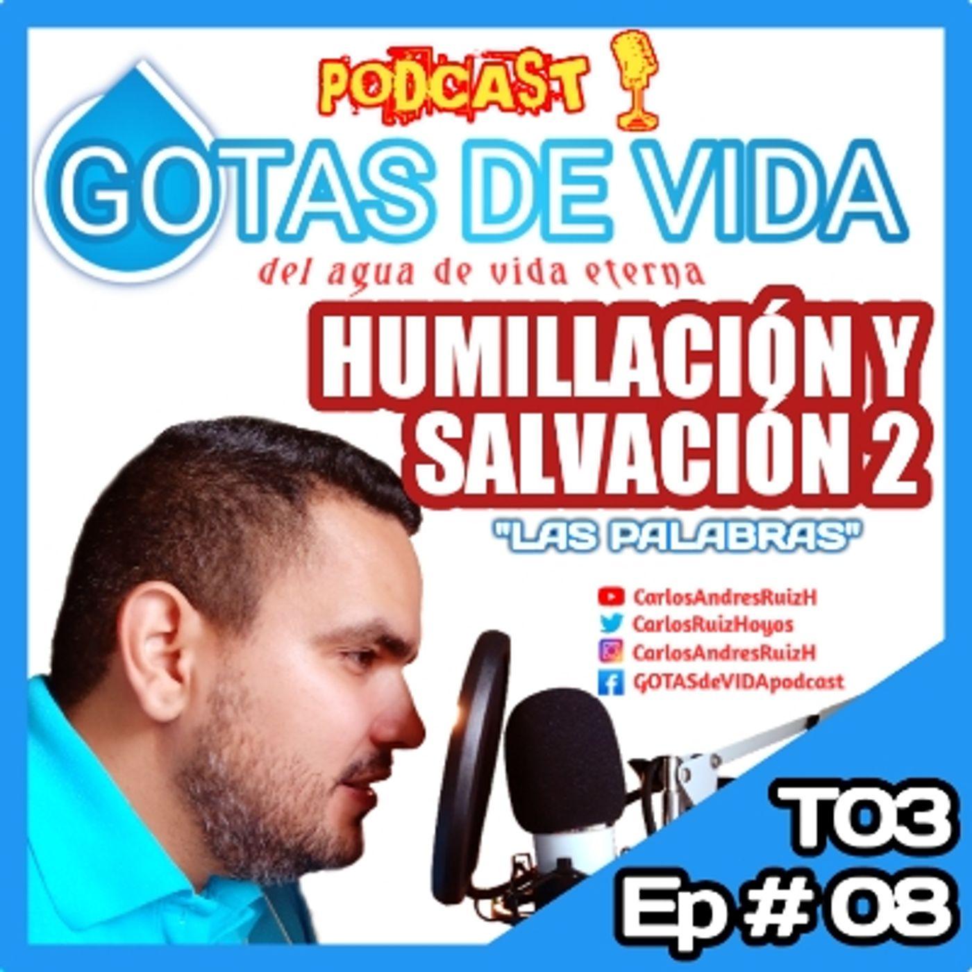 T03 Ep 08 - Humillacion y Salvacion 2
