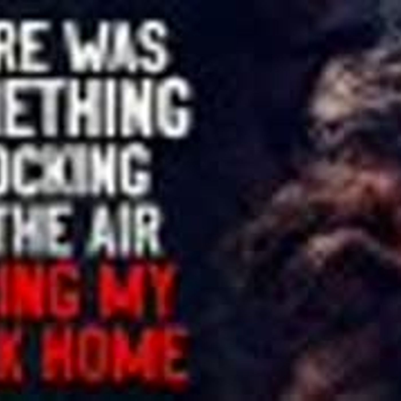 """""""There was something knocking on the air during my walk home"""" Creepypasta"""