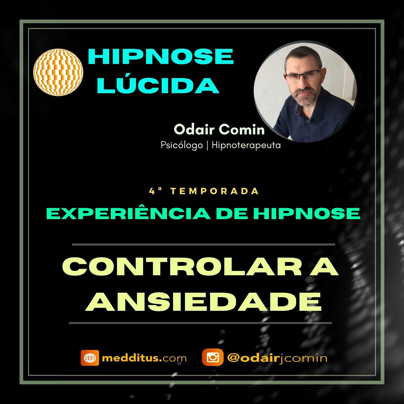 #33 | Experiência de Hipnose para Controlar a Ansiedade | Odair Comin