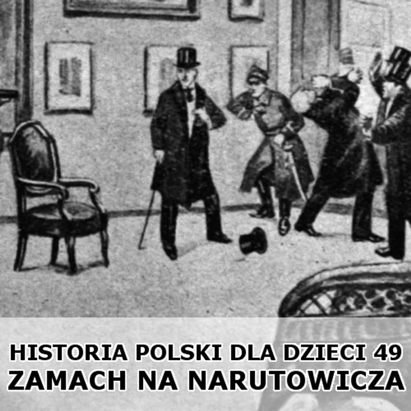 49 - Zamach na prezydenta Narutowicza