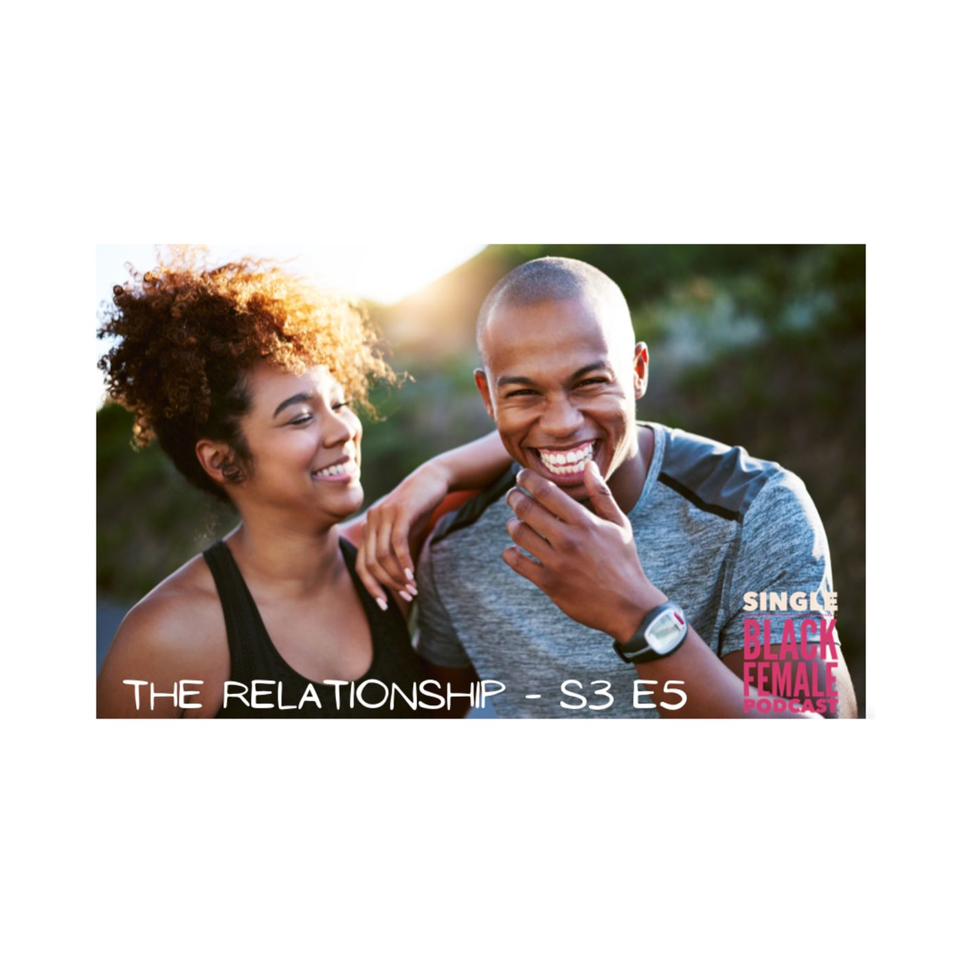 The Relationship- S3 E5