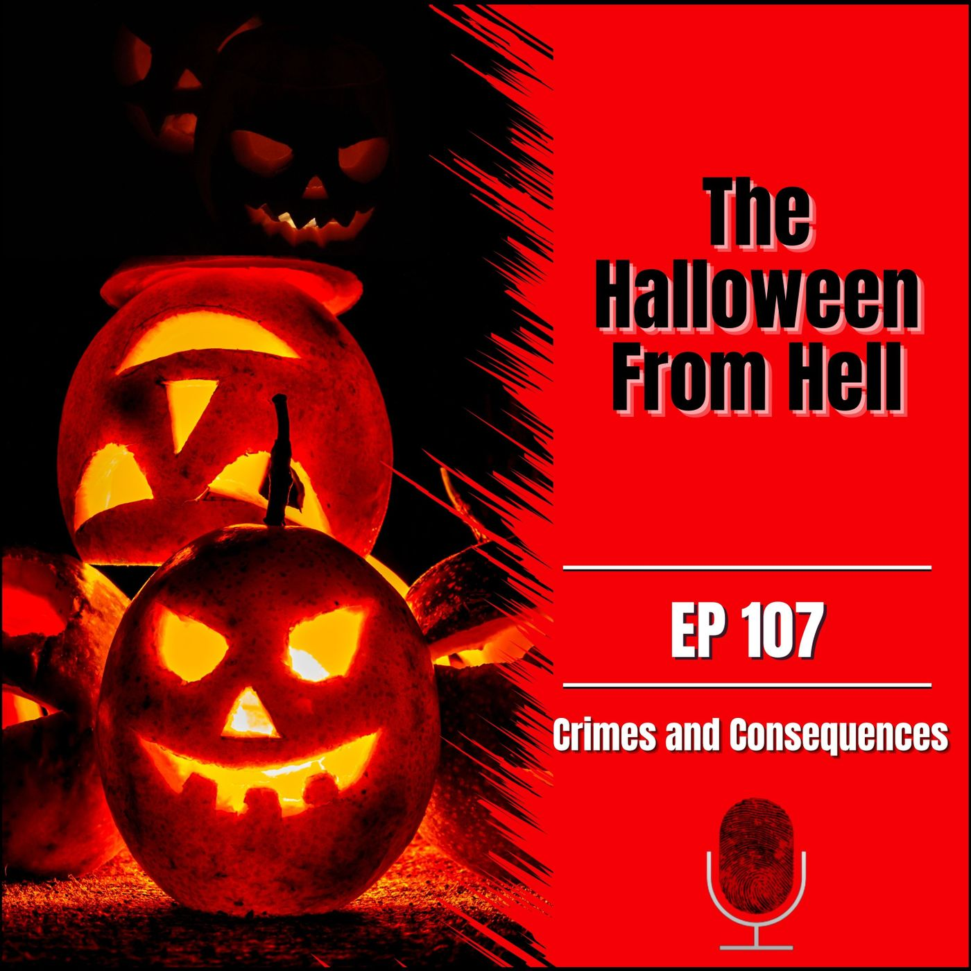 EP107: The Halloween From Hell