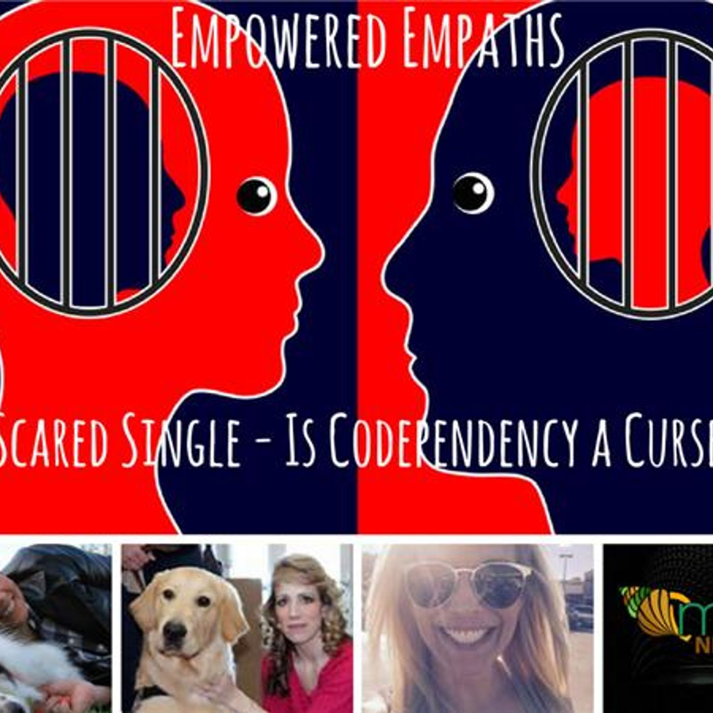 Mental Health News Radio - Empowered Empaths: Scared Single - Is Codependency a Curse?