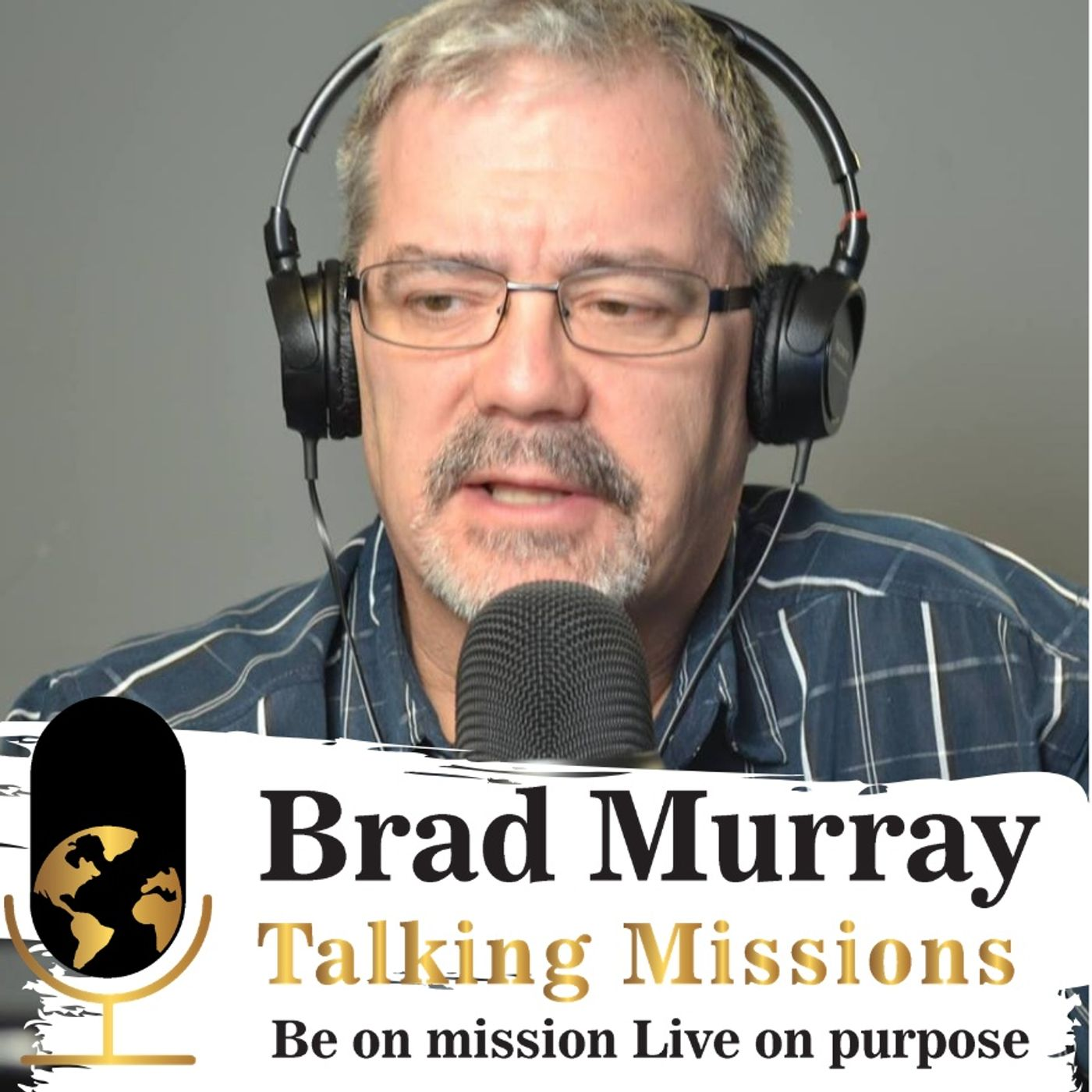 Brad Murray Talking Missions
