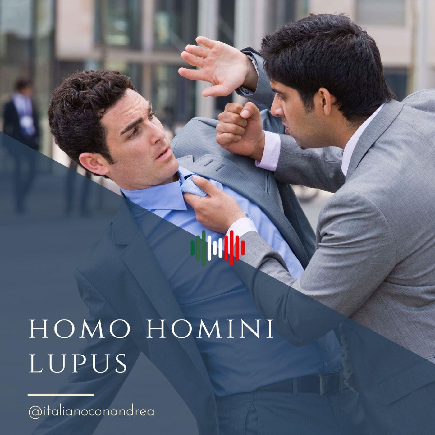 301. ESPRESSIONE: Homo homini lupus