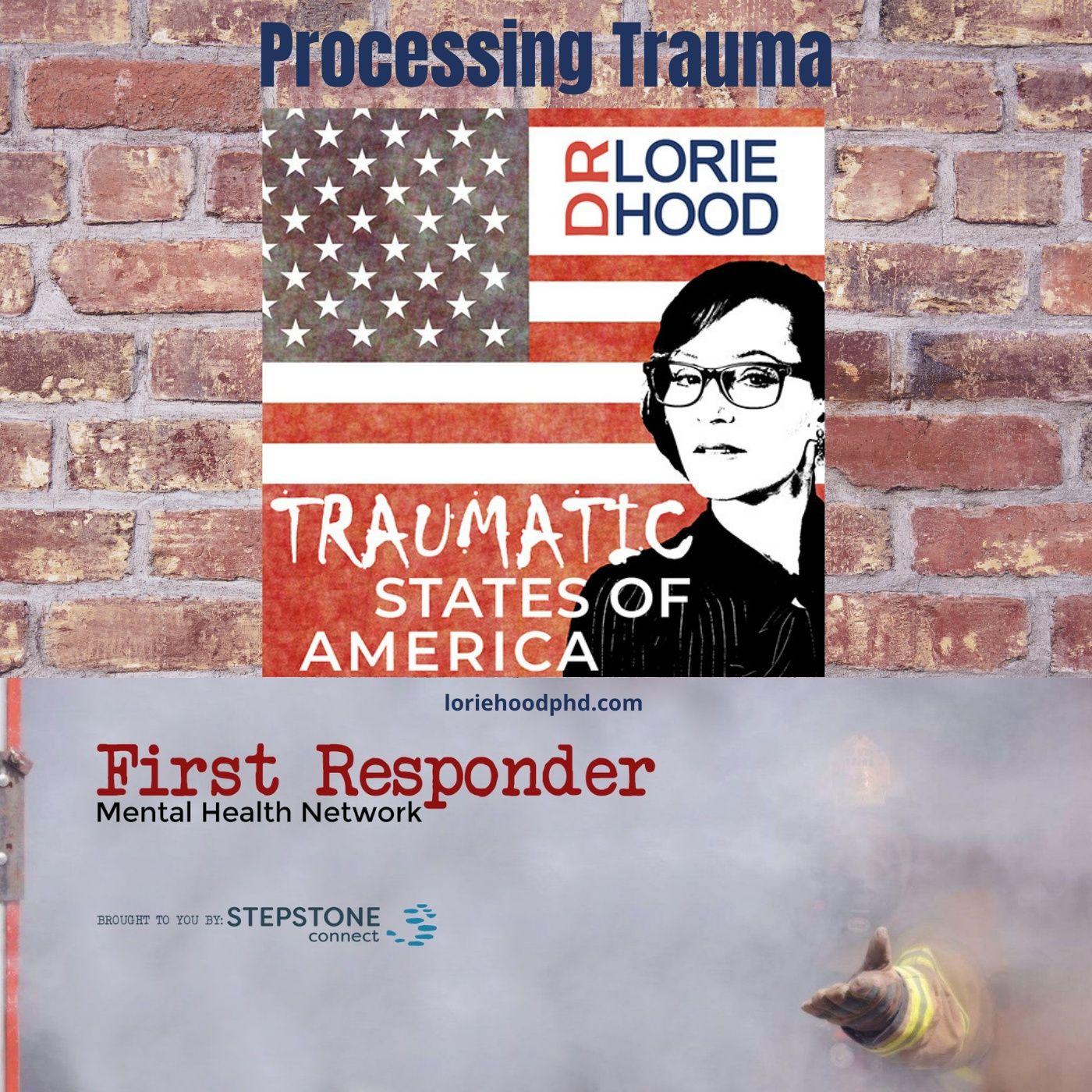 Mental Health News Radio - Processing Trauma with Dr. Lori Hood