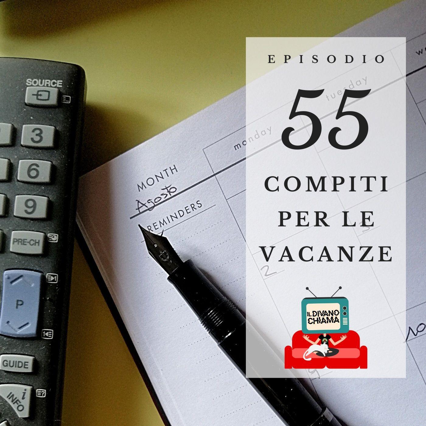 Puntata 55 - Compiti per le vacanze