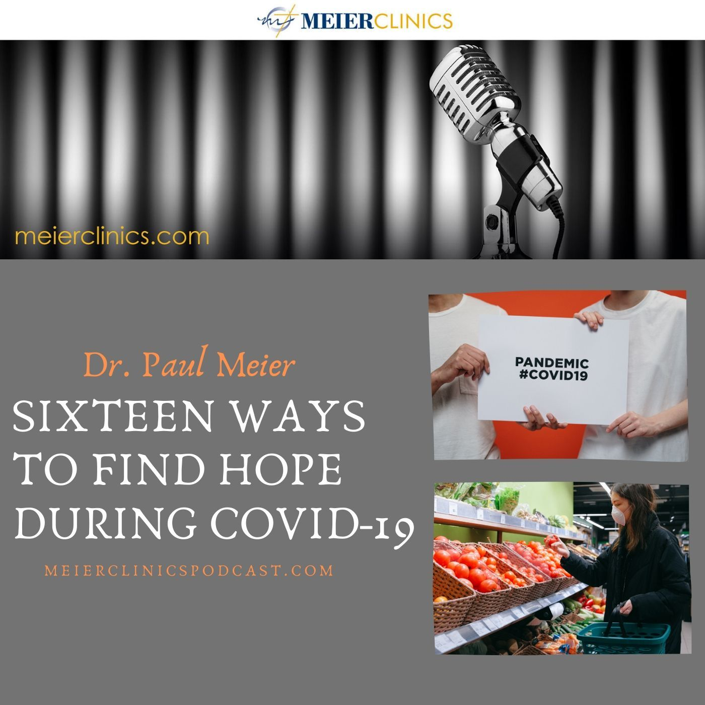 Sixteen Ways to Find Hope During Covid-19 with Dr. Paul Meier