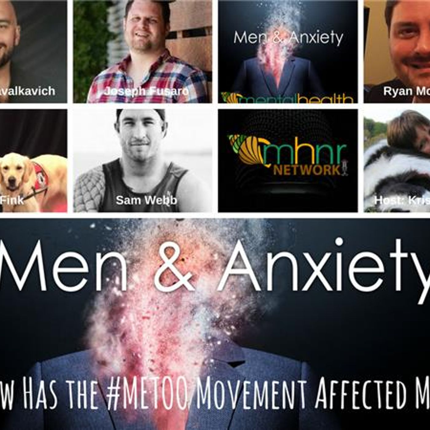 Mental Health News Radio - Men & Anxiety: How Has the #METOO Movement Affected Men?