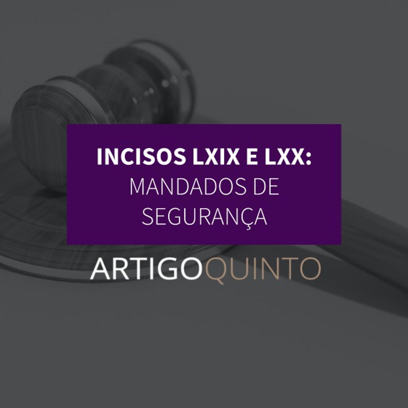 Incisos LXIX e LXX - Mandado de segurança
